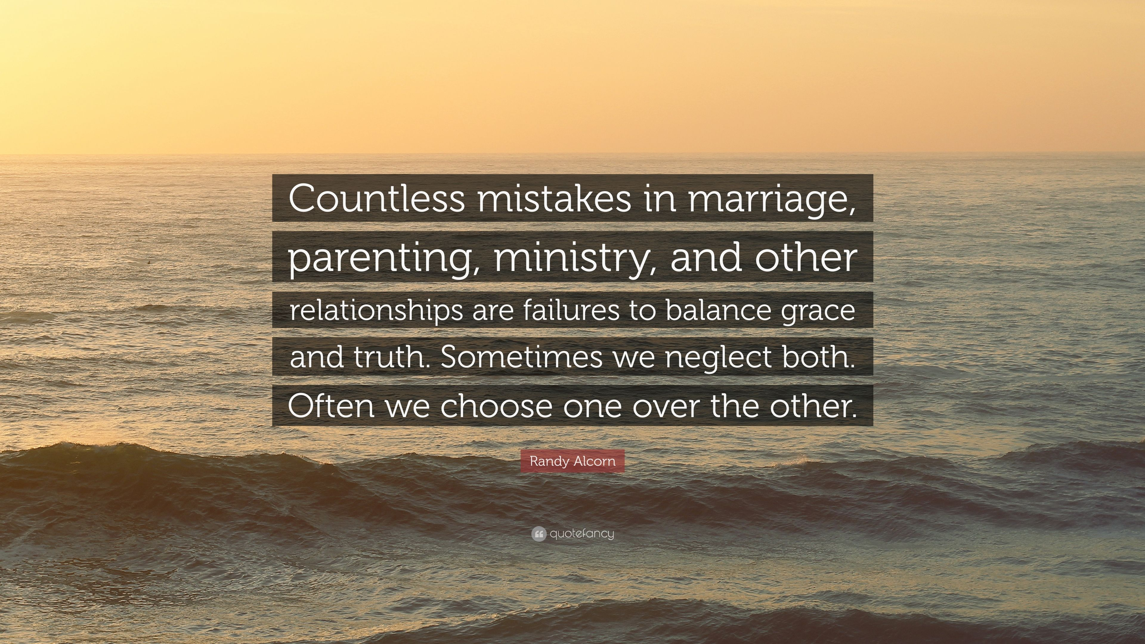 Good Randy Alcorn Quote: U201cCountless Mistakes In Marriage, Parenting, Ministry,  And Other