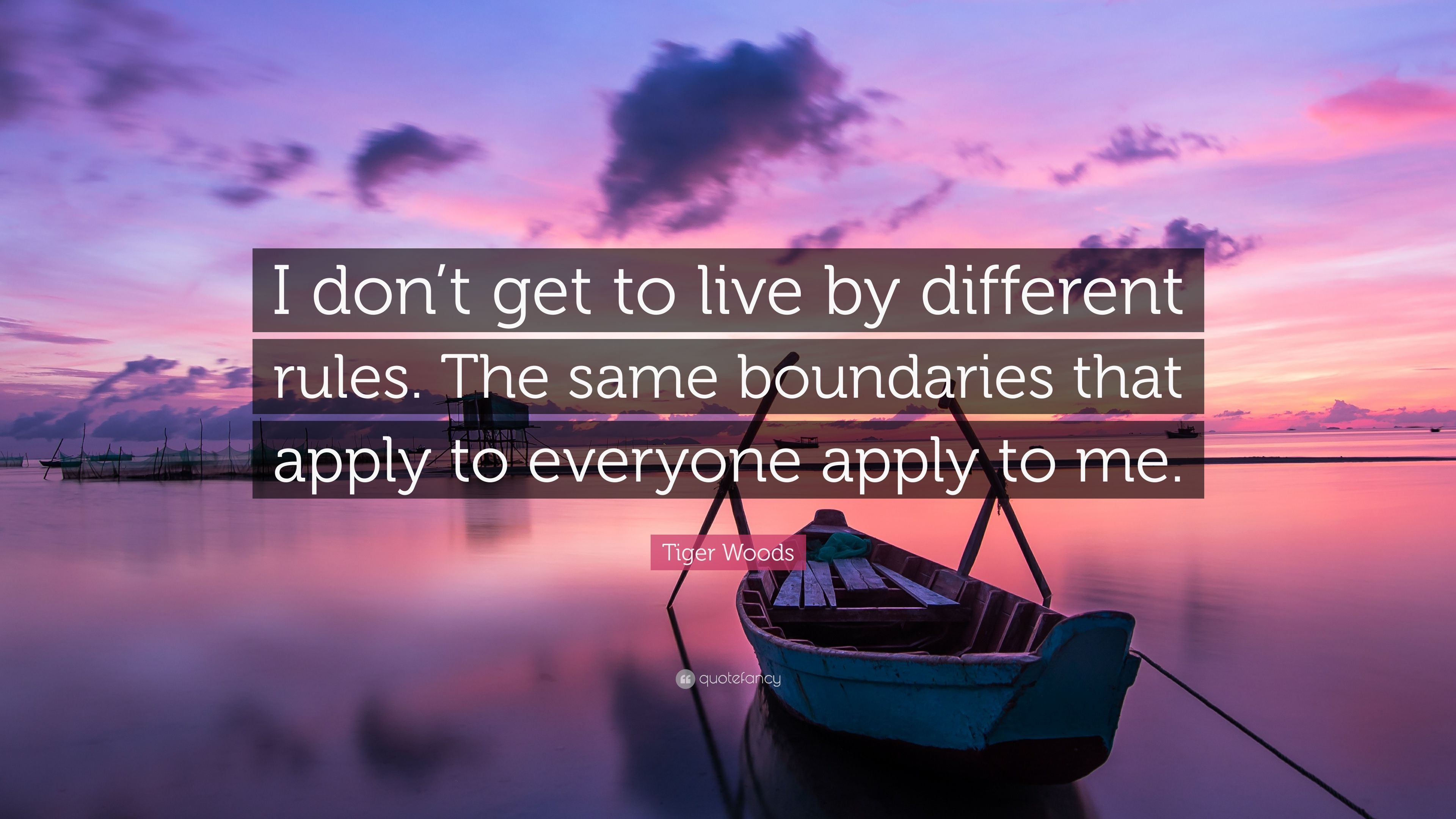 """Tiger Woods Quote: """"I don't get to live by different rules ..."""