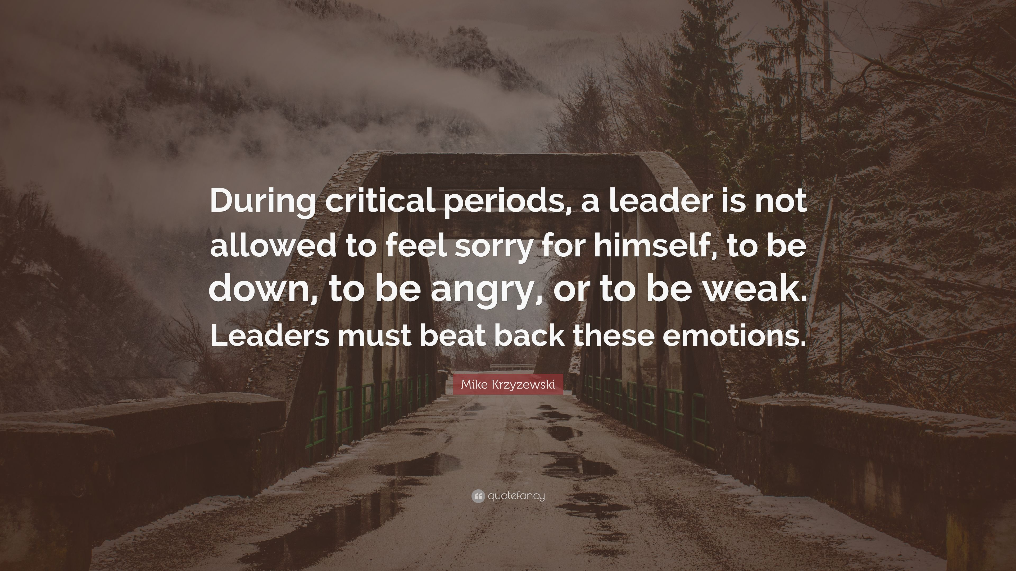Amazing Mike Krzyzewski Quote: U201cDuring Critical Periods, A Leader Is Not Allowed To  Feel