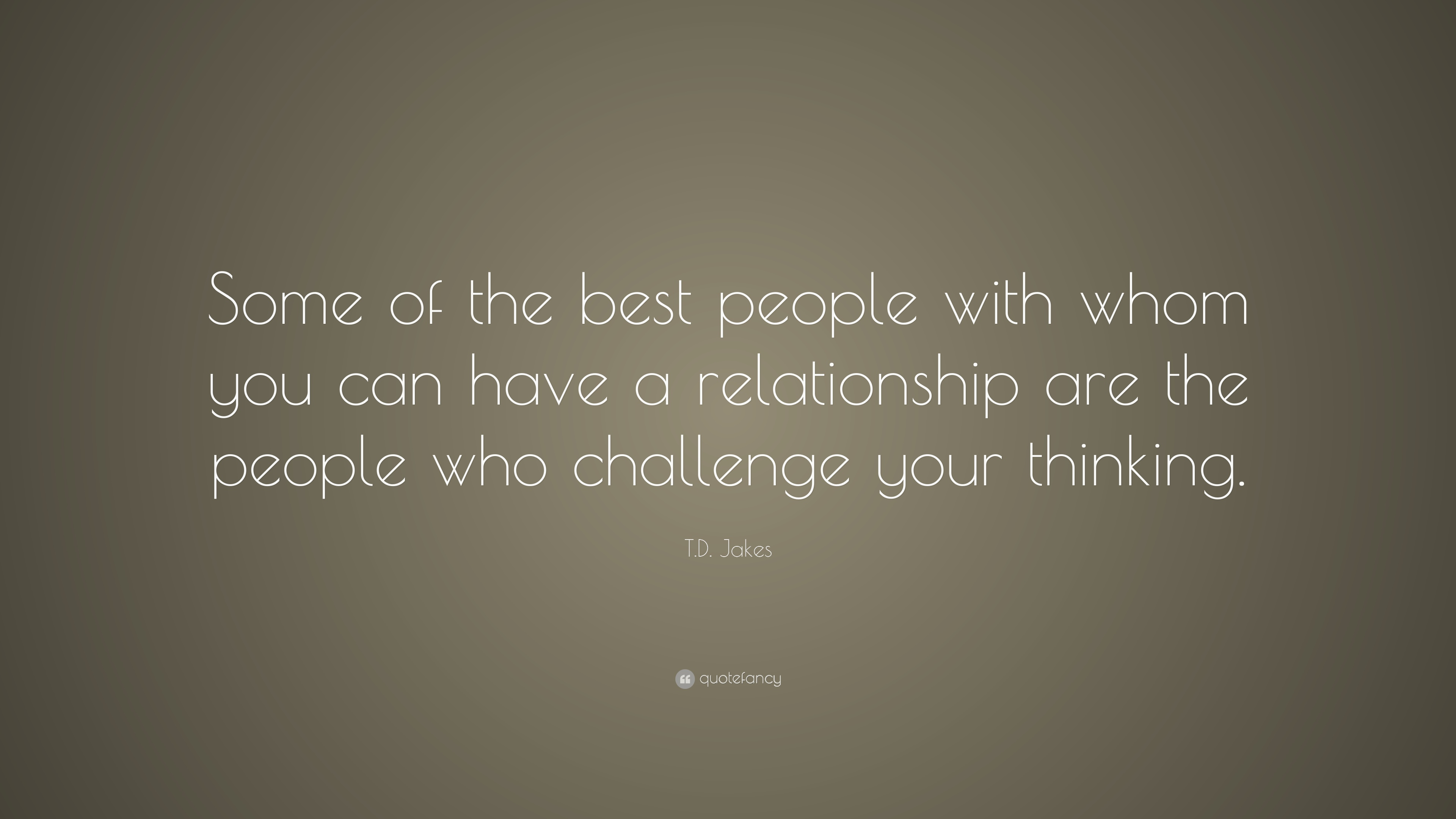 "Td Jakes Quotes On Love T.djakes Quote ""Some Of The Best People With Whom You Can Have"