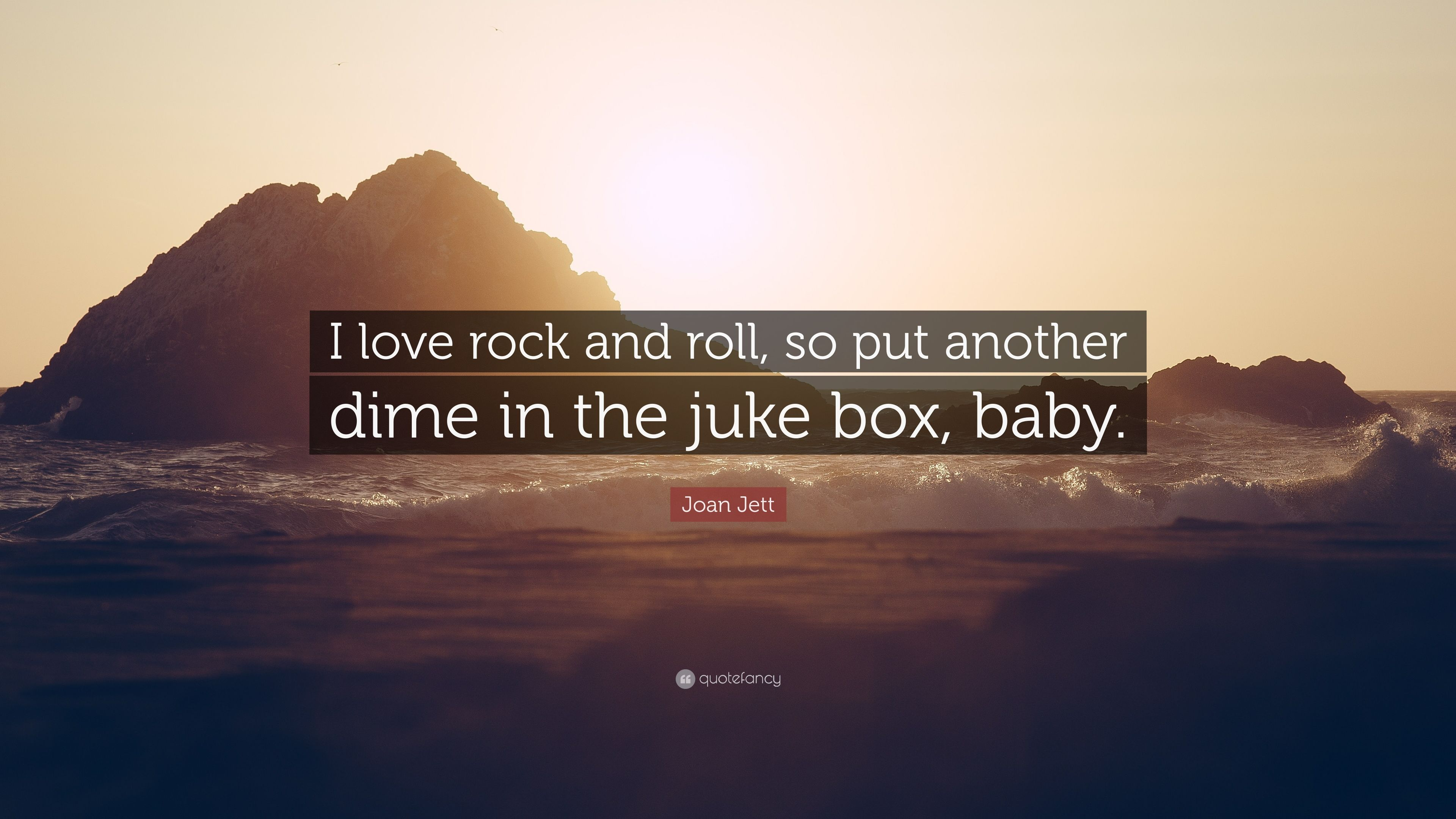 Joan Jett Quote I Love Rock And Roll So Put Another Dime In The