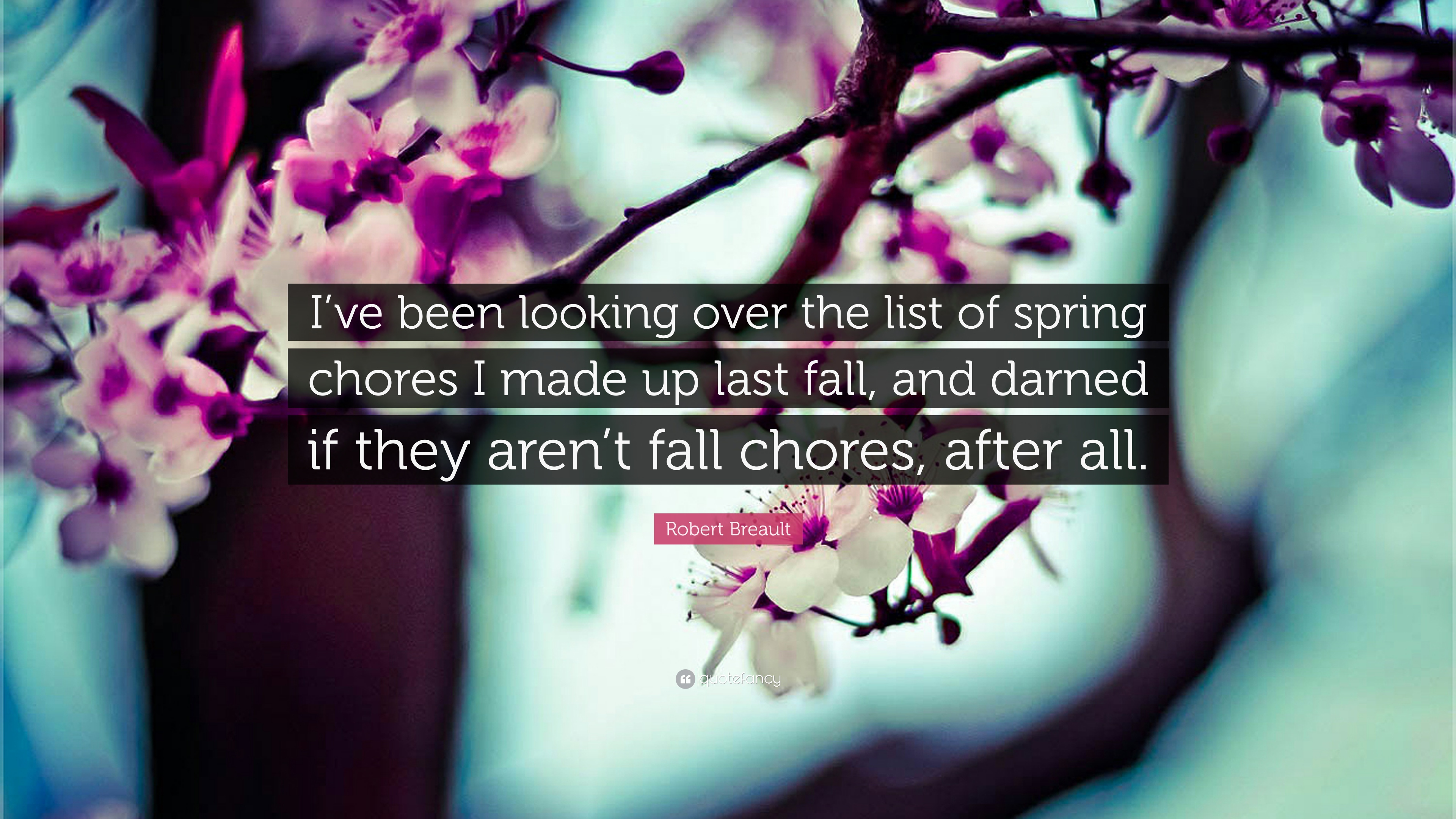 Robert Breault Quote Ive Been Looking Over The List Of Spring