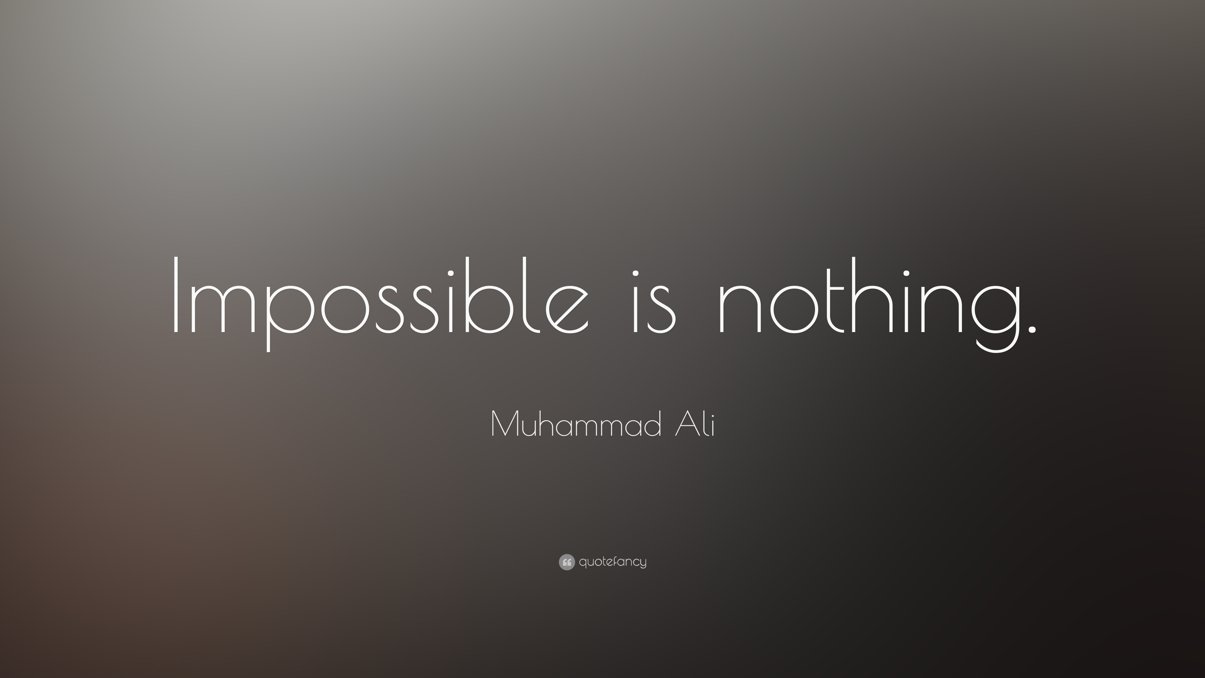 "Impossible Is Nothing Quote Inspiration Muhammad Ali Quote ""Impossible Is Nothing."" 26 Wallpapers"