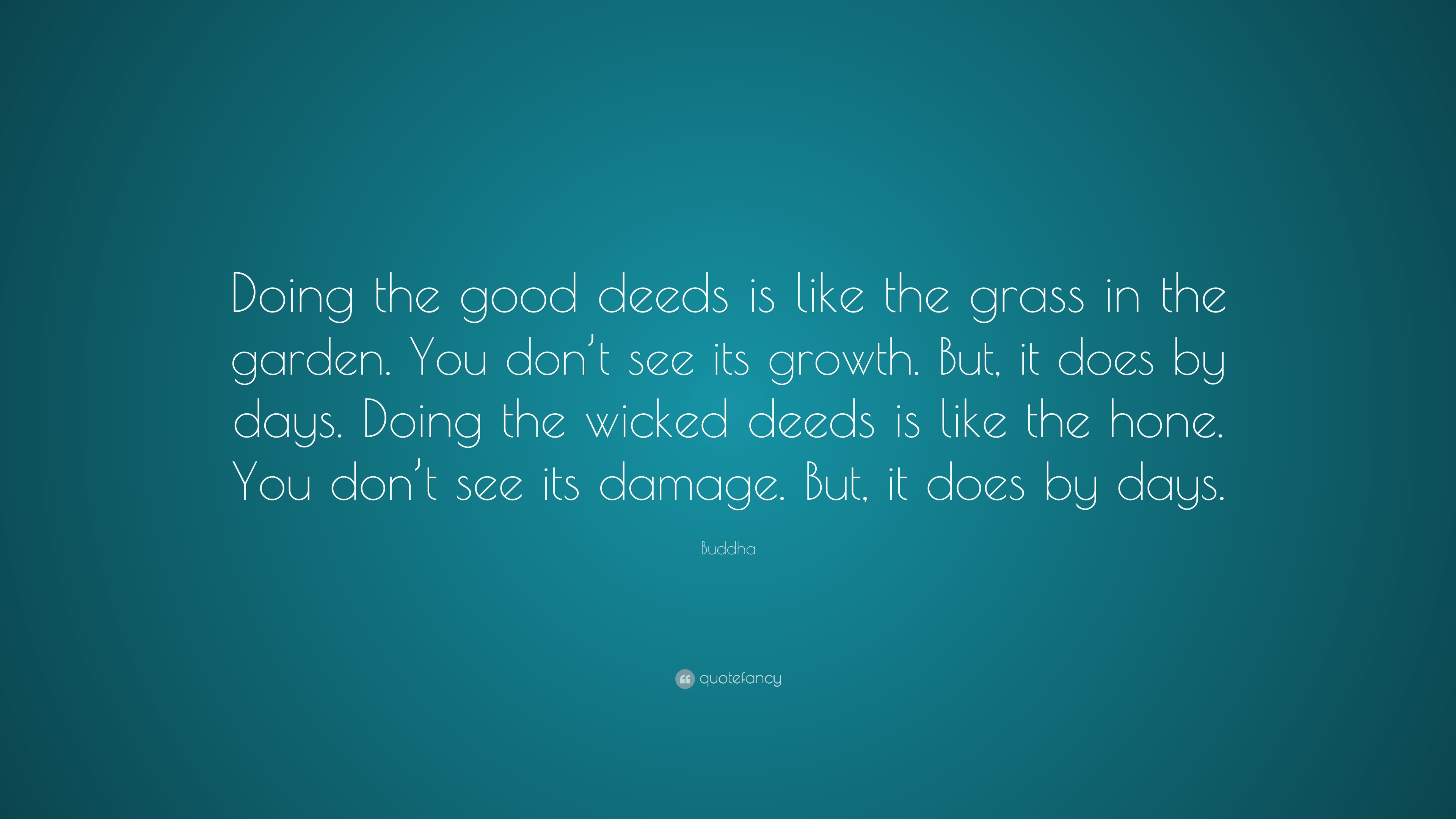 Buddha Quote Doing The Good Deeds Is Like The Grass In The Garden