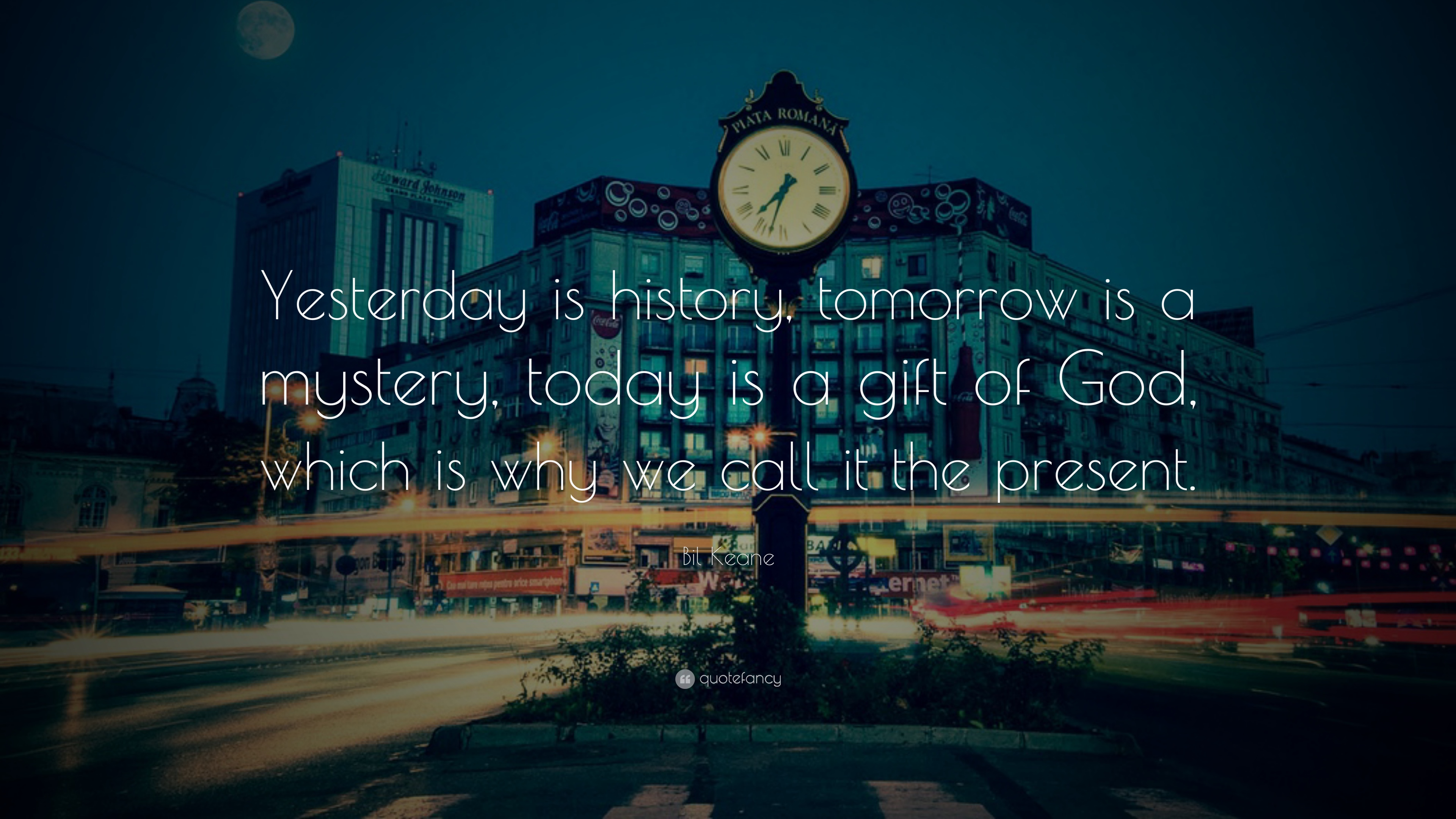 Bil Keane Quote Yesterday Is History Tomorrow A Mystery Today