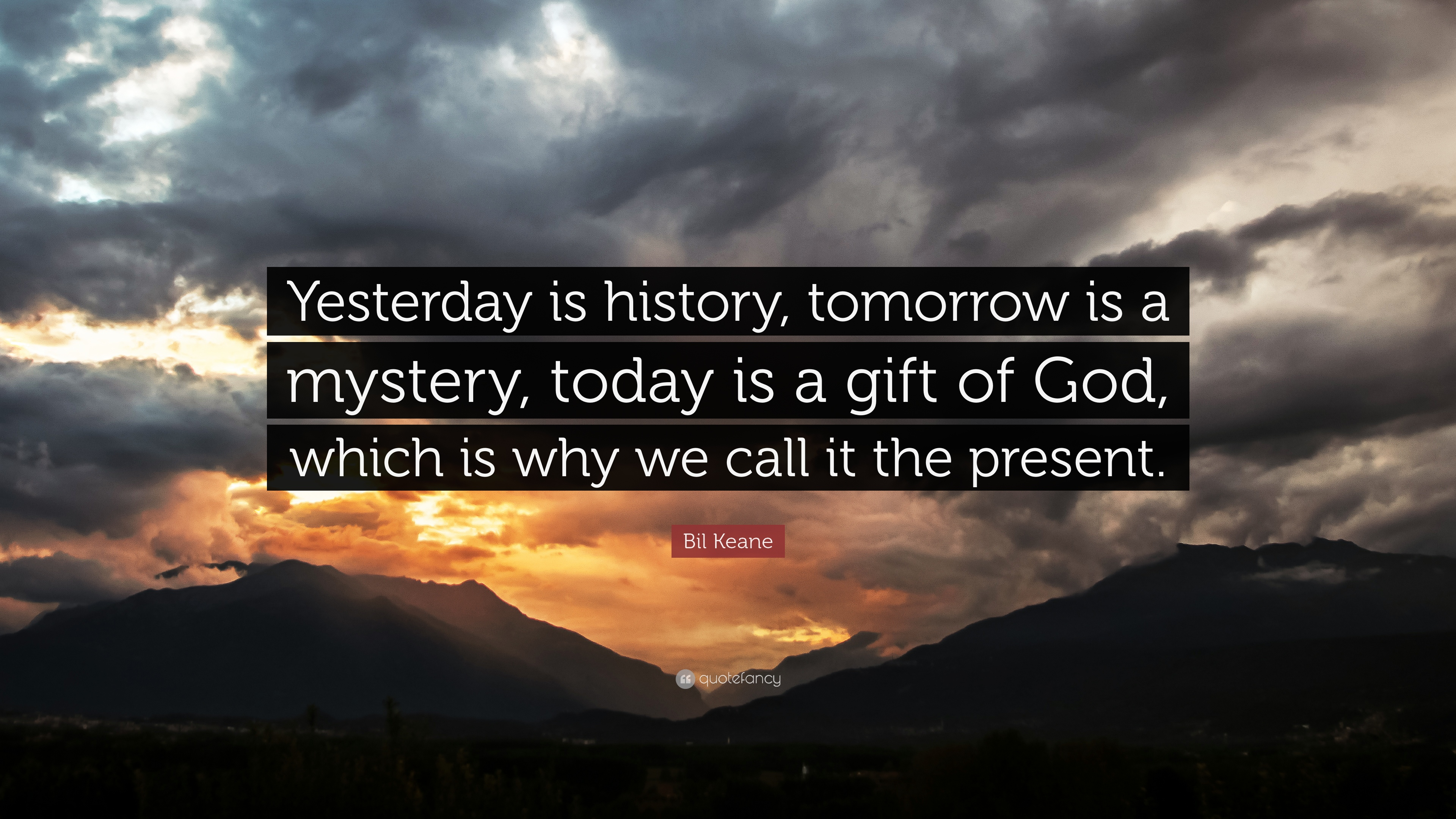 "Bil Keane Quote: ""Yesterday Is History, Tomorrow Is A"