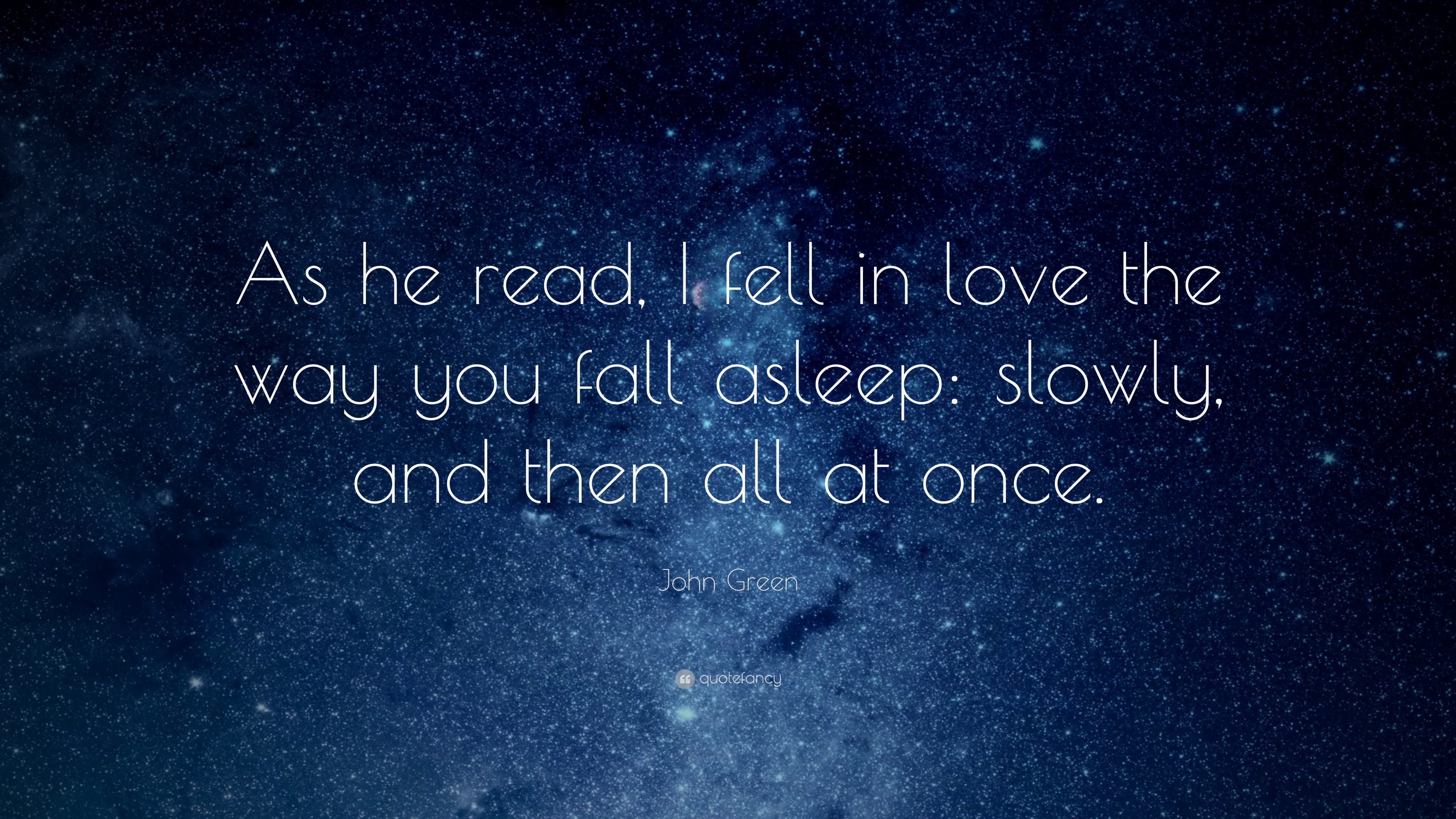 John Green Quote: U201cAs He Read, I Fell In Love The Way You