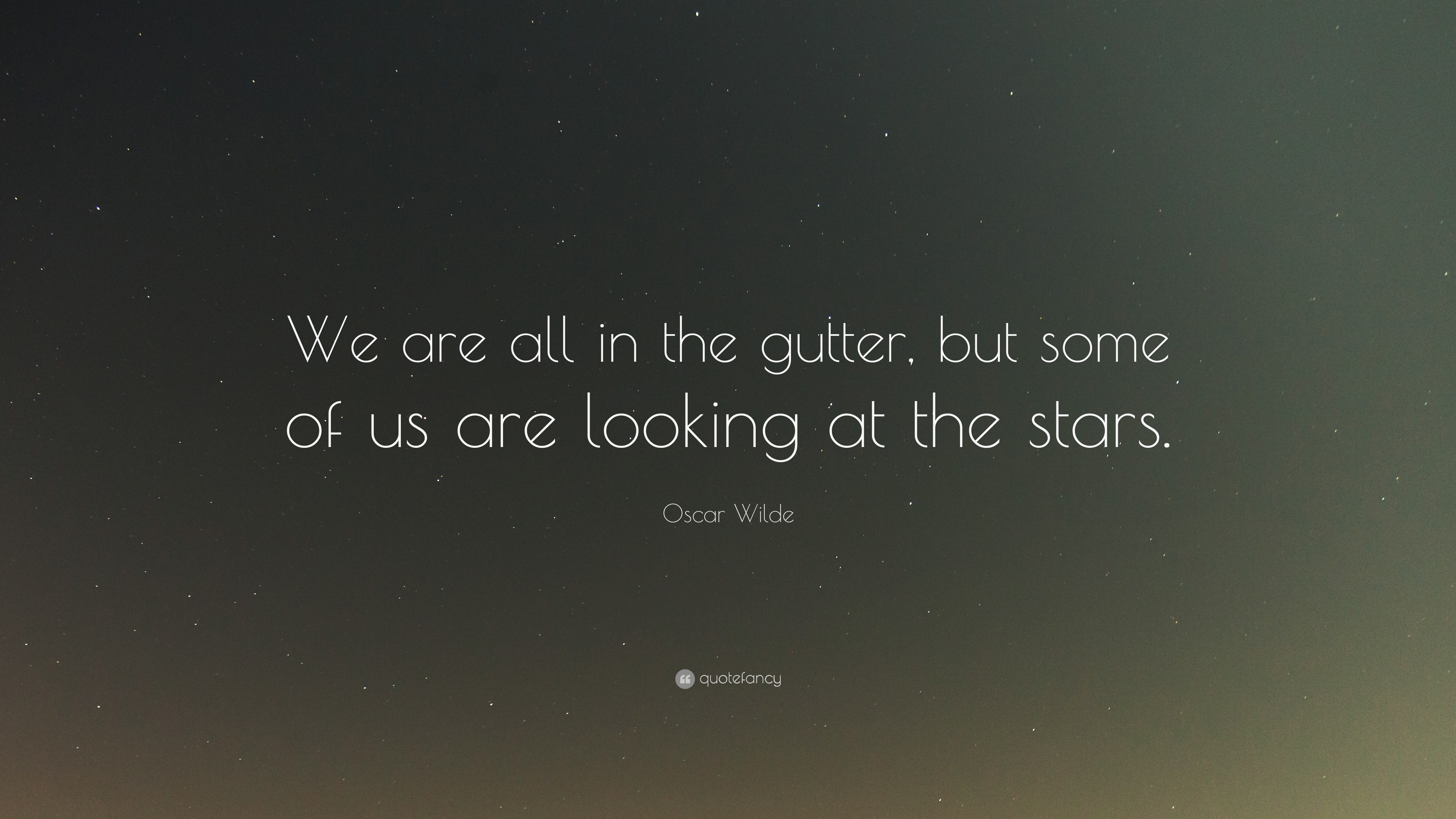Oscar Wilde Quote We Are All In The Gutter But Some Of