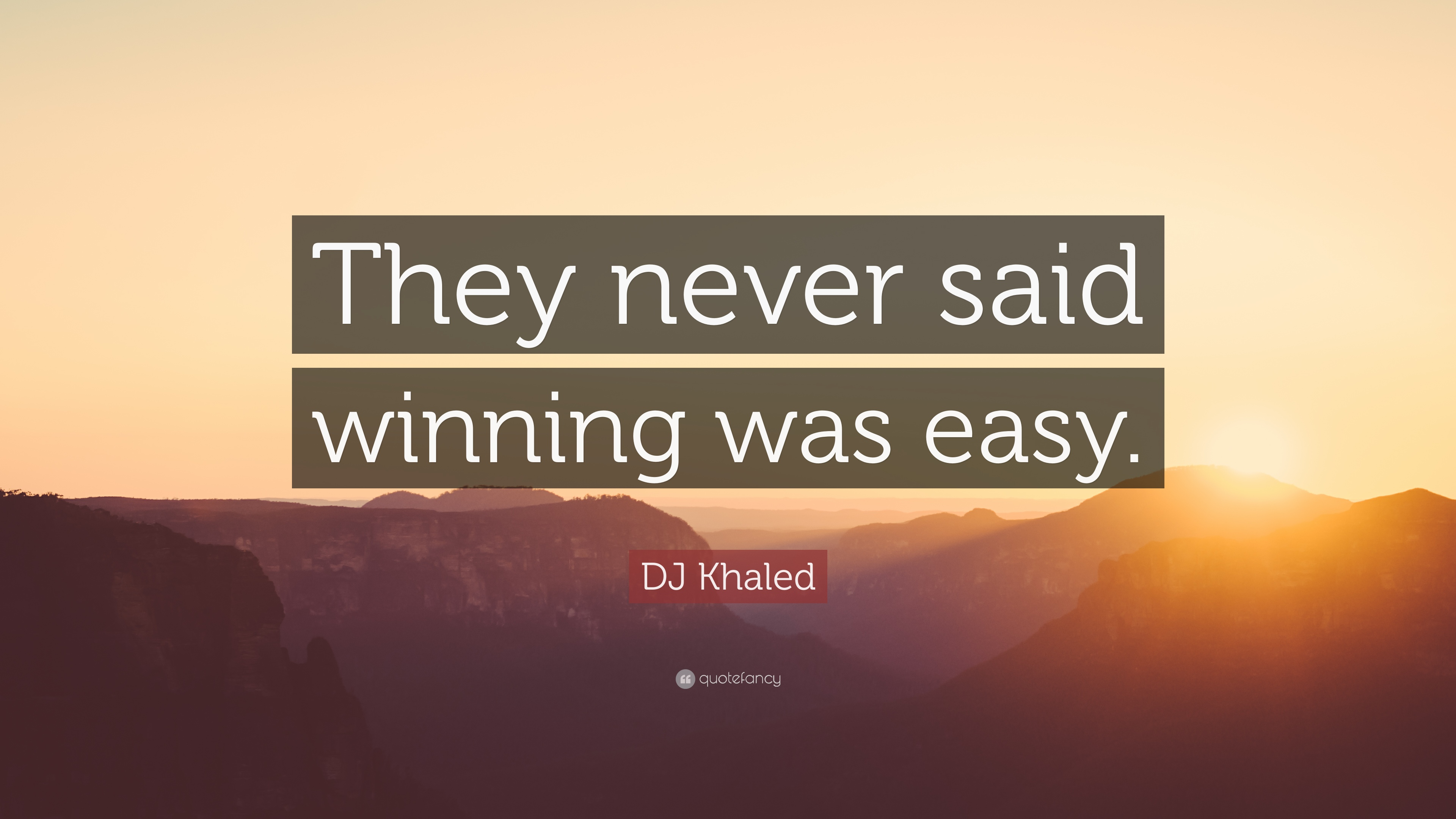 "Dj Khaled Quotes Dj Khaled Quote ""They Never Said Winning Was Easy."" 20"