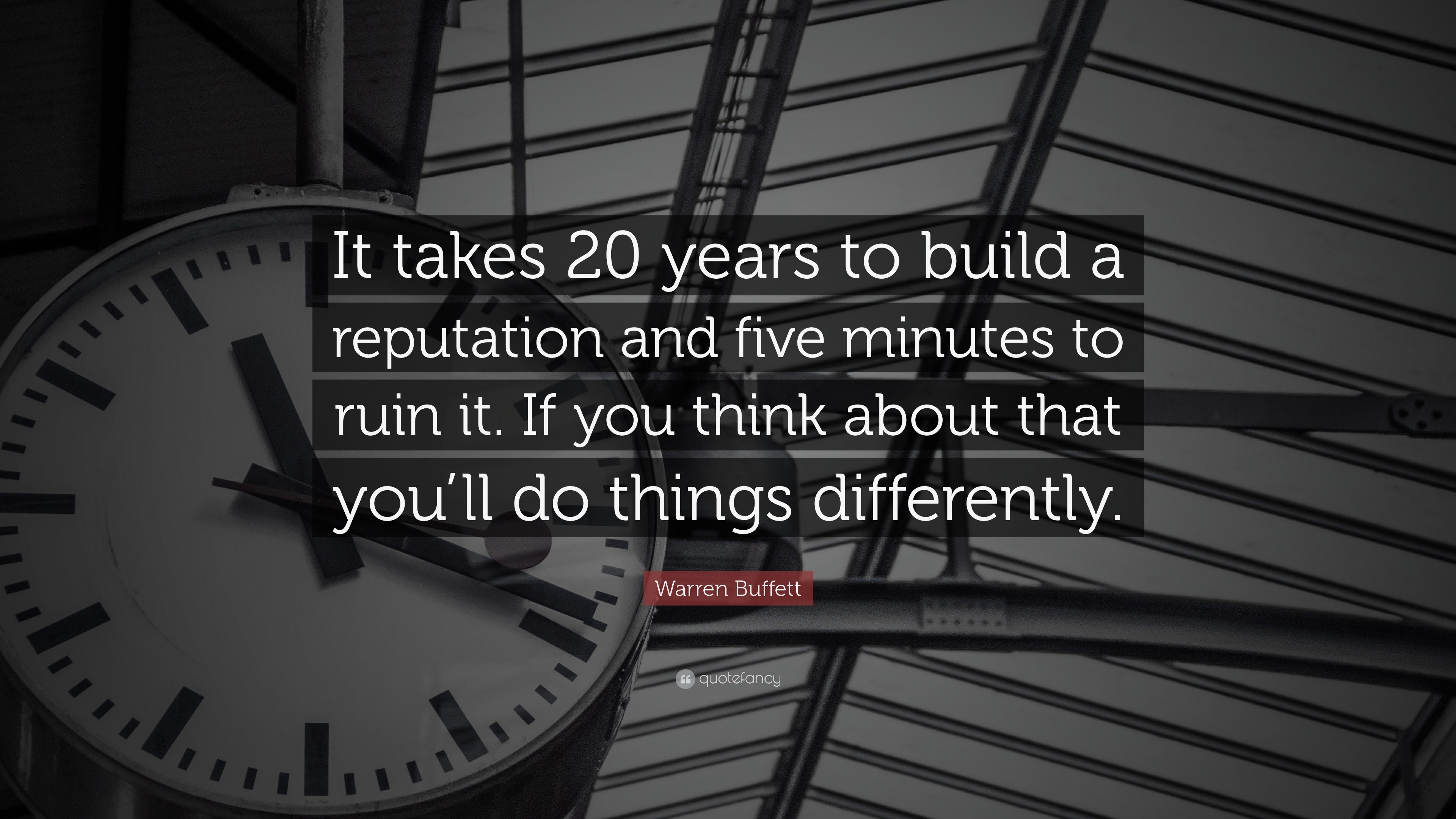 "Quote It Warren Buffett Quote ""It Takes 20 Years To Build A Reputation And"
