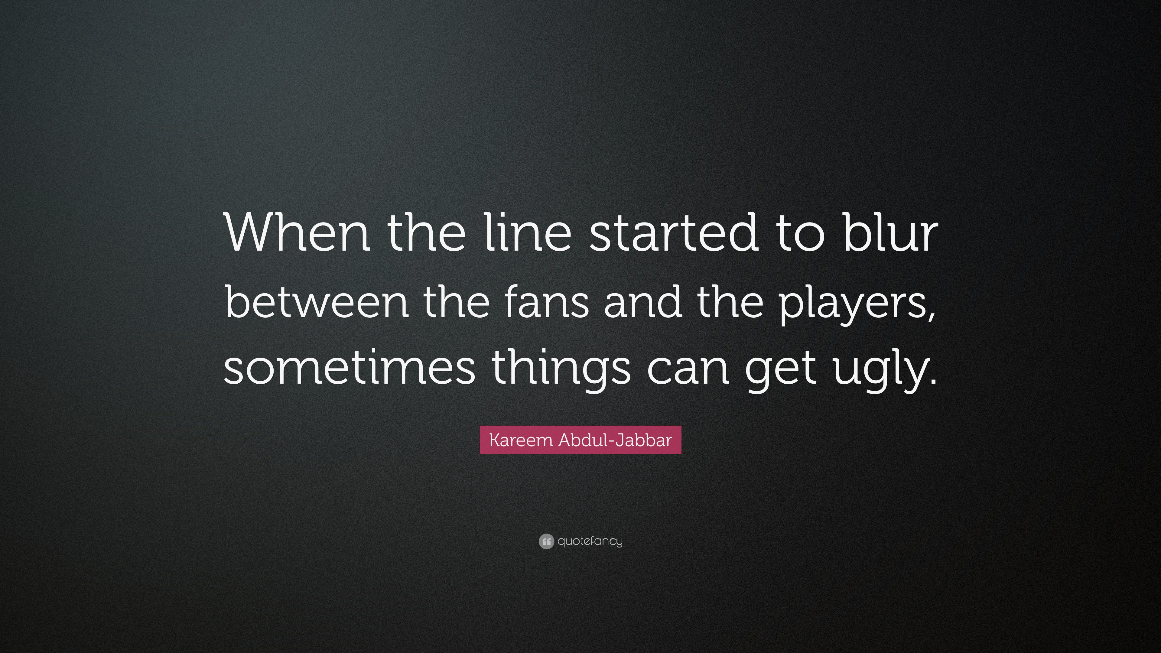 """Life Is A Blur Quotes: Kareem Abdul-Jabbar Quote: """"When The Line Started To Blur"""