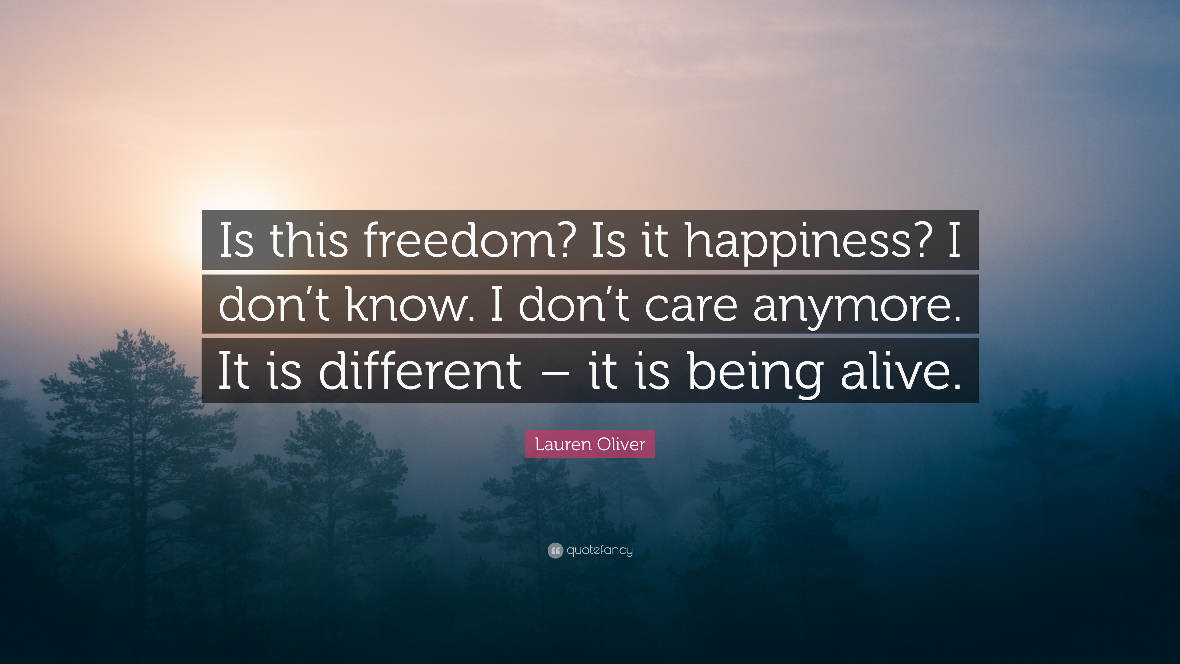 Lauren Oliver Quote Is This Freedom Is It Happiness I Dont Know