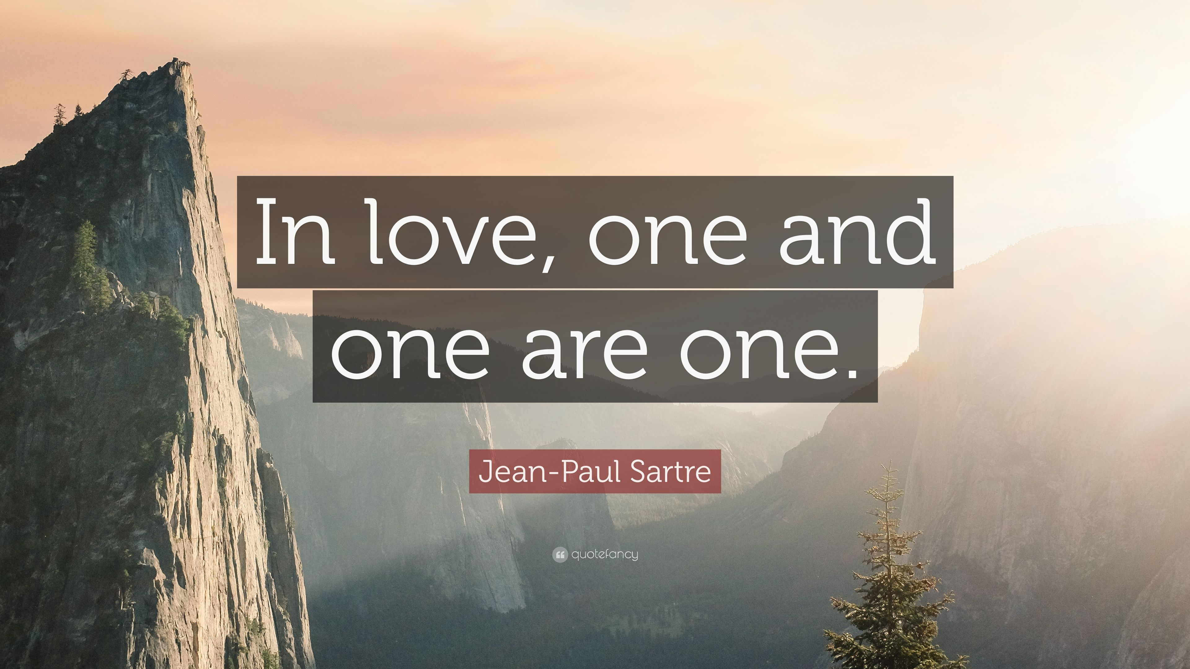 Jean Paul Sartre Quote In Love One And One Are One 6
