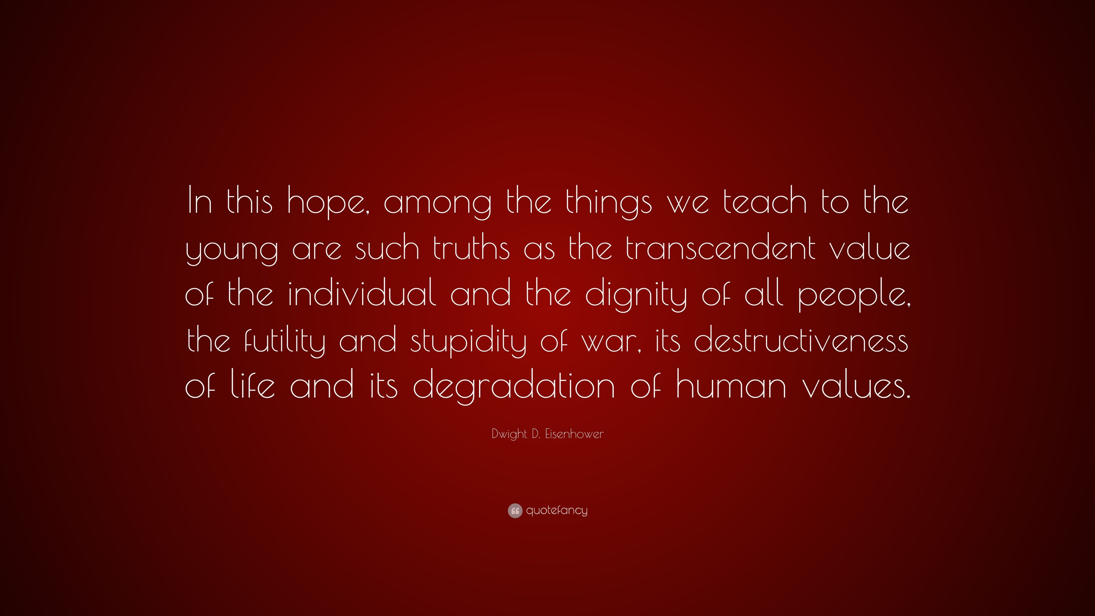 Dwight D Eisenhower Quote In This Hope Among The Things We Teach