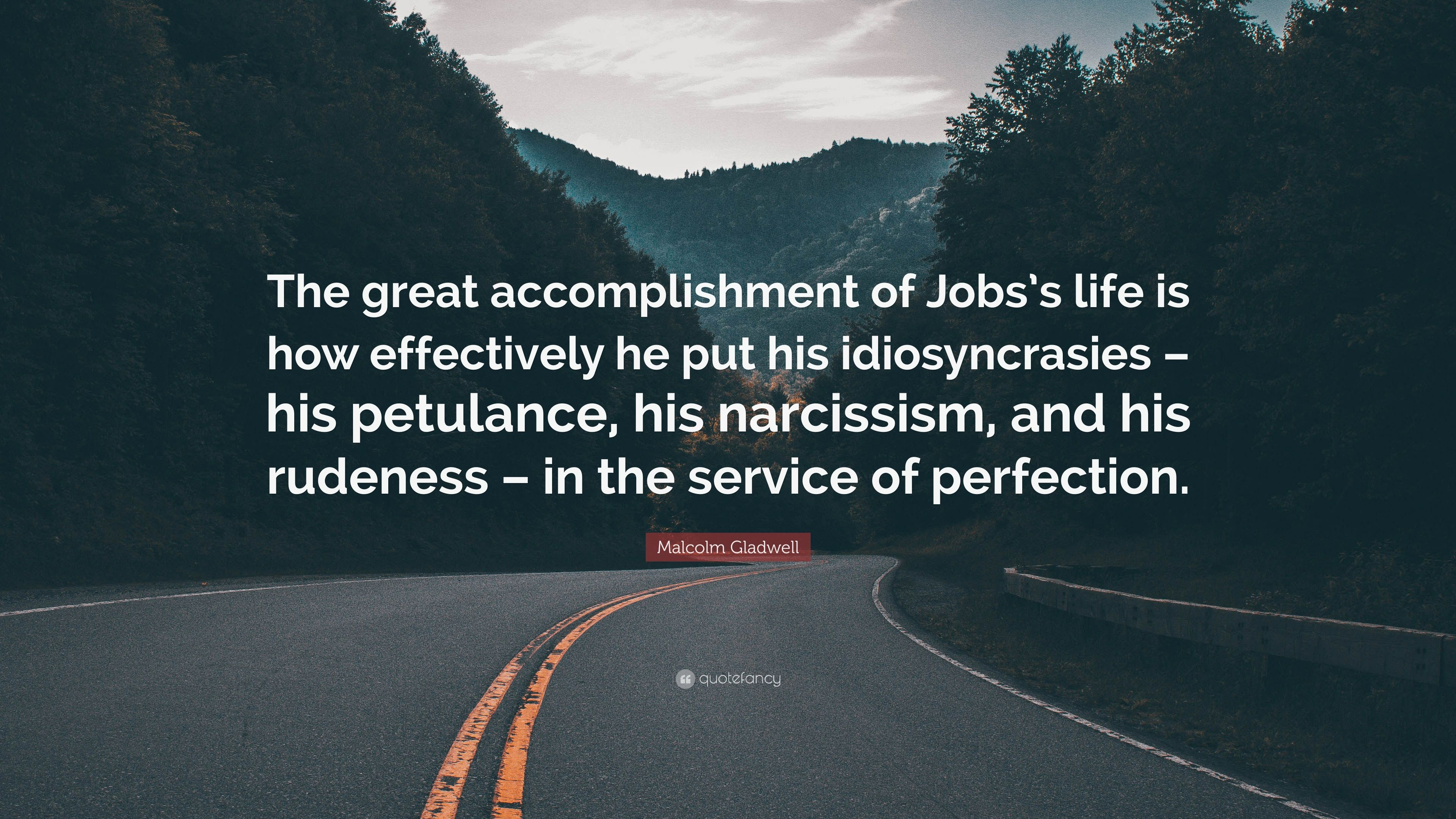"Malcolm Gladwell Quote: ""The great accomplishment of Jobs's"