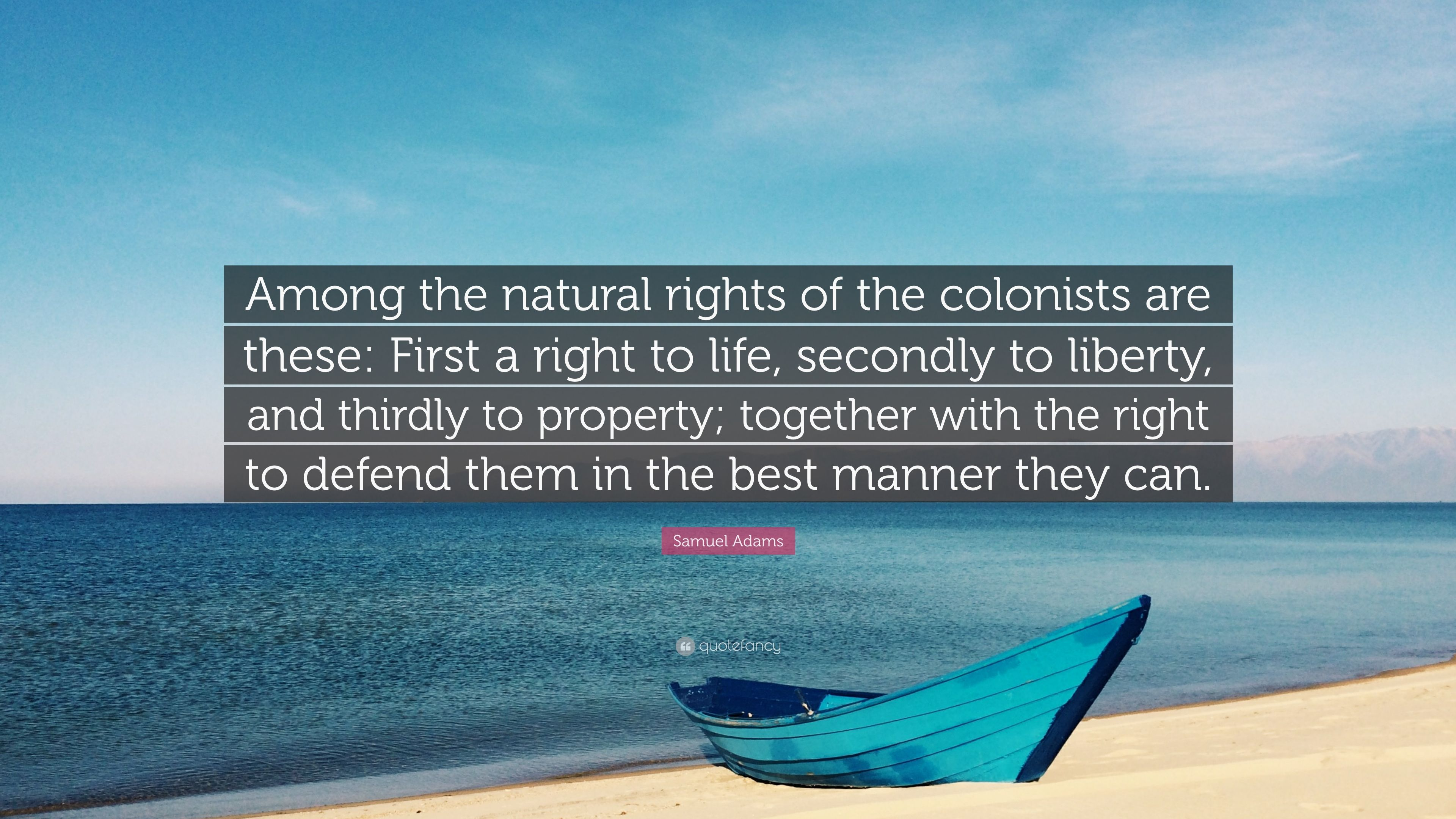Samuel Adams Quote Among The Natural Rights Of The Colonists Are