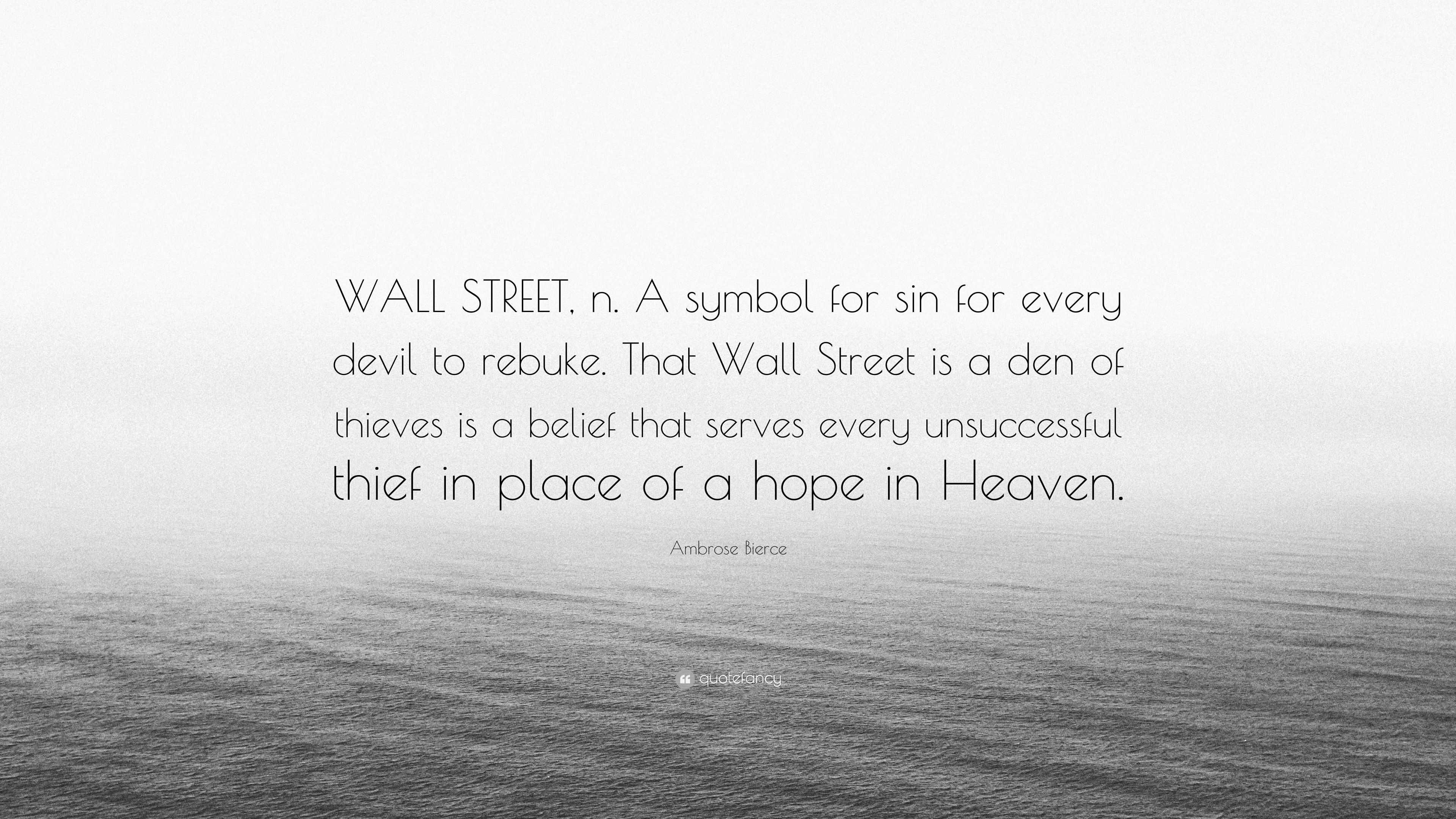 Ambrose bierce quote wall street n a symbol for sin for every ambrose bierce quote wall street n a symbol for sin for every biocorpaavc Choice Image