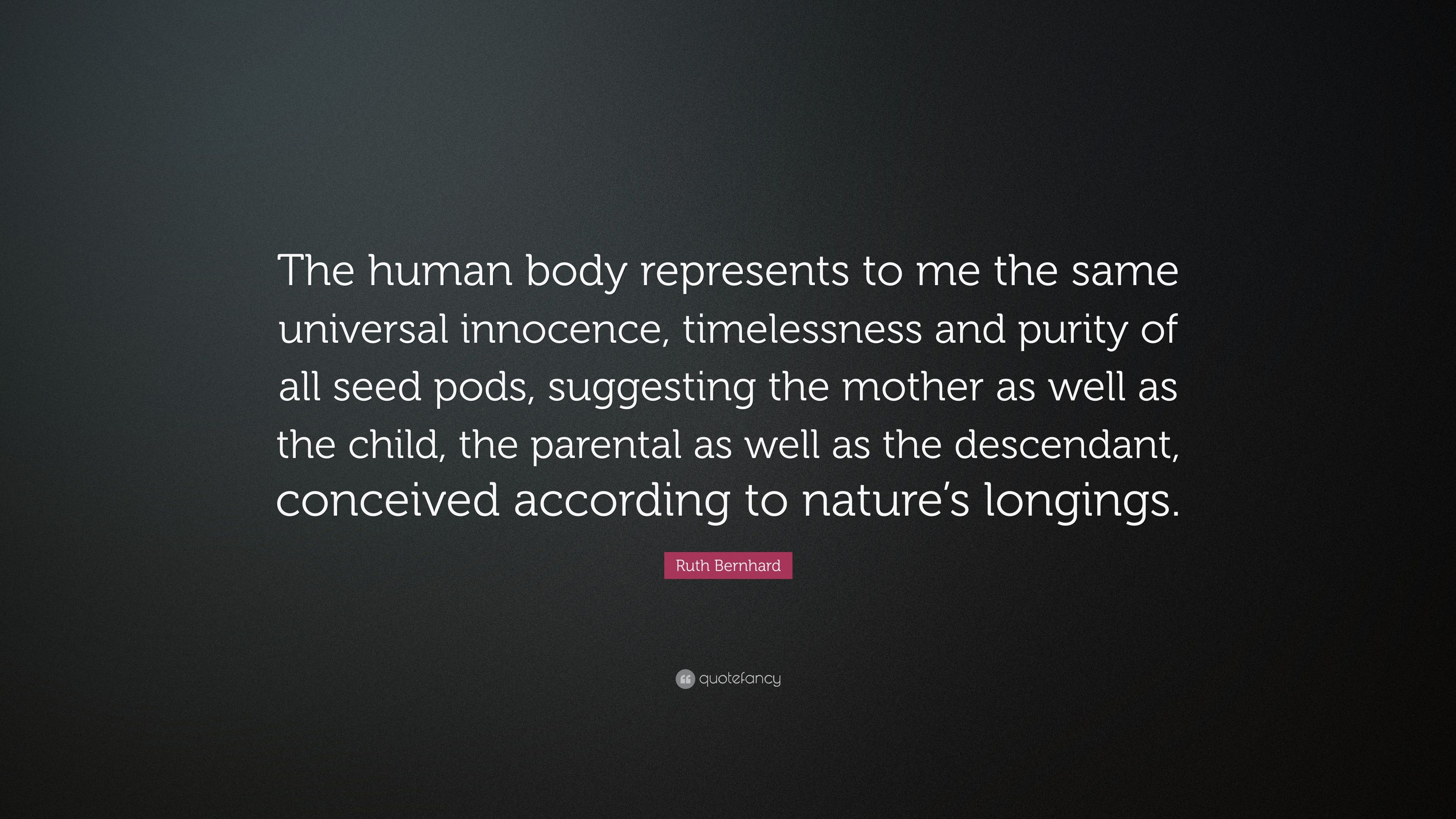 "Pods Quote Alluring Ruth Bernhard Quote ""The Human Body Represents To Me The Same"