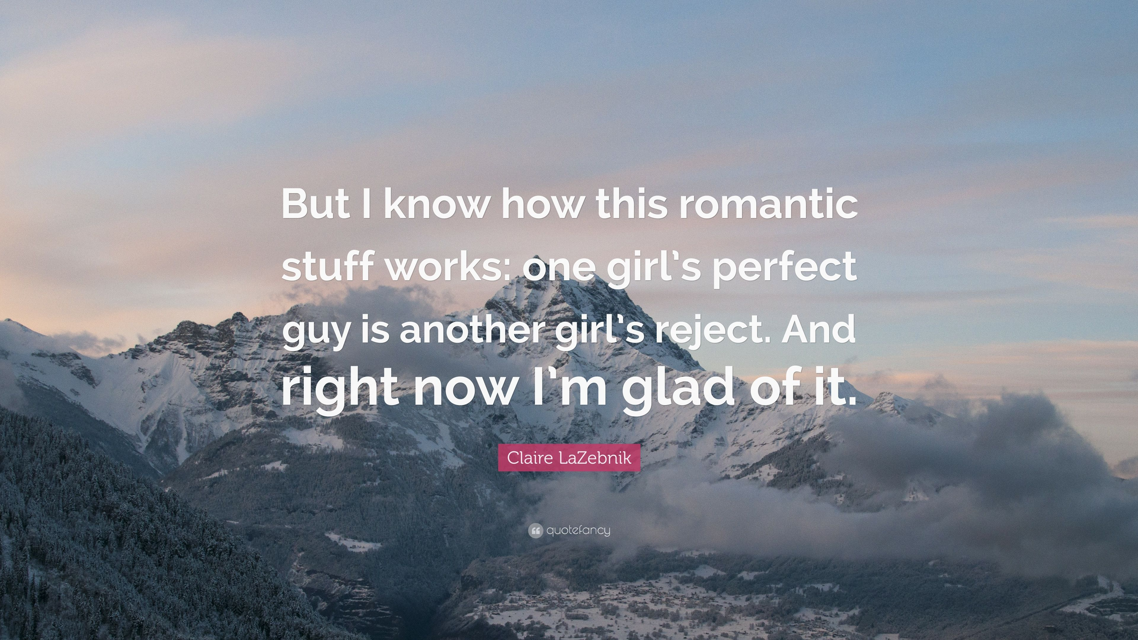 """Claire LaZebnik Quote: """"But I know how this romantic stuff"""