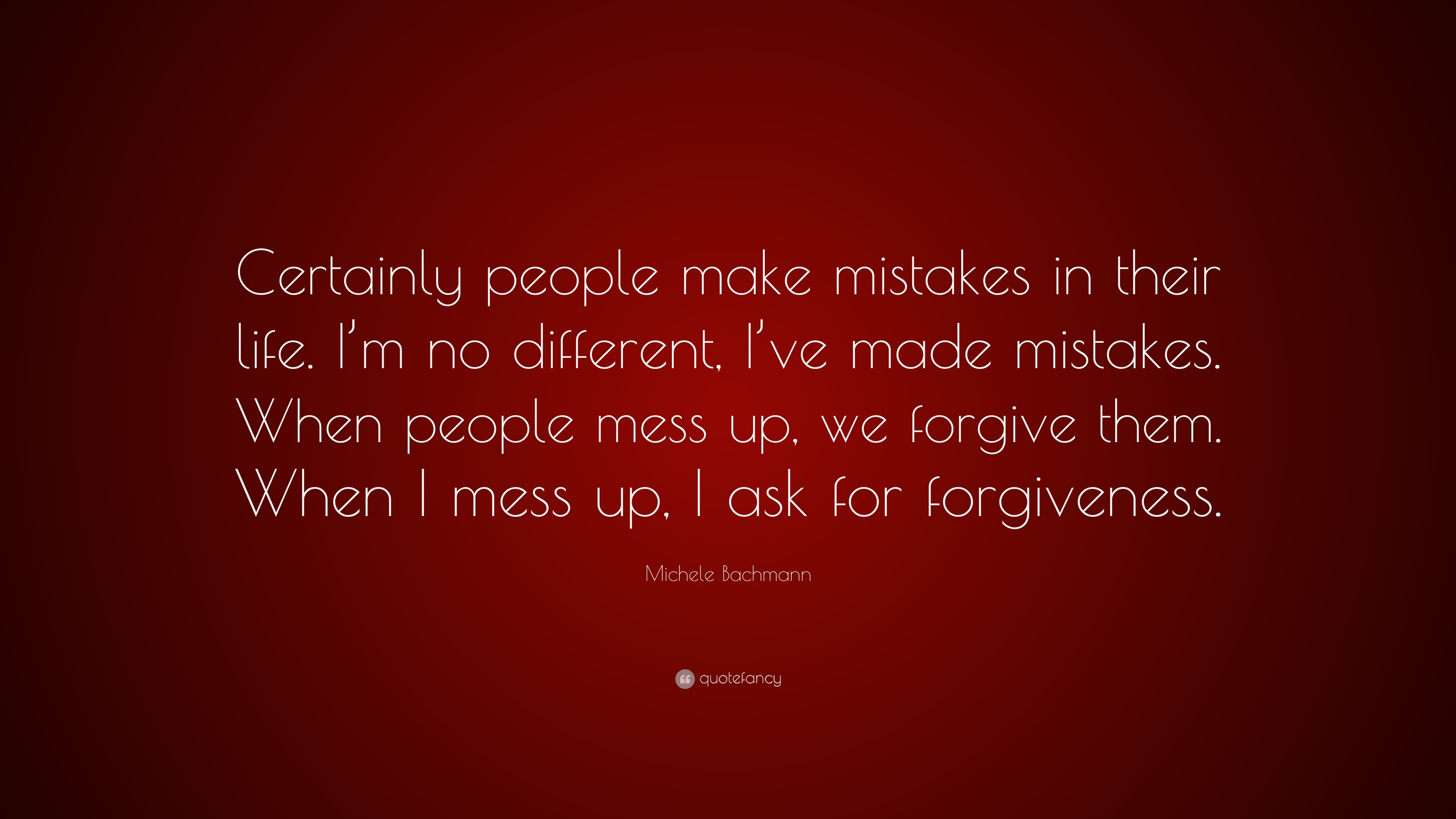 "michele bachmann quote: ""certainly people make mistakes in their"