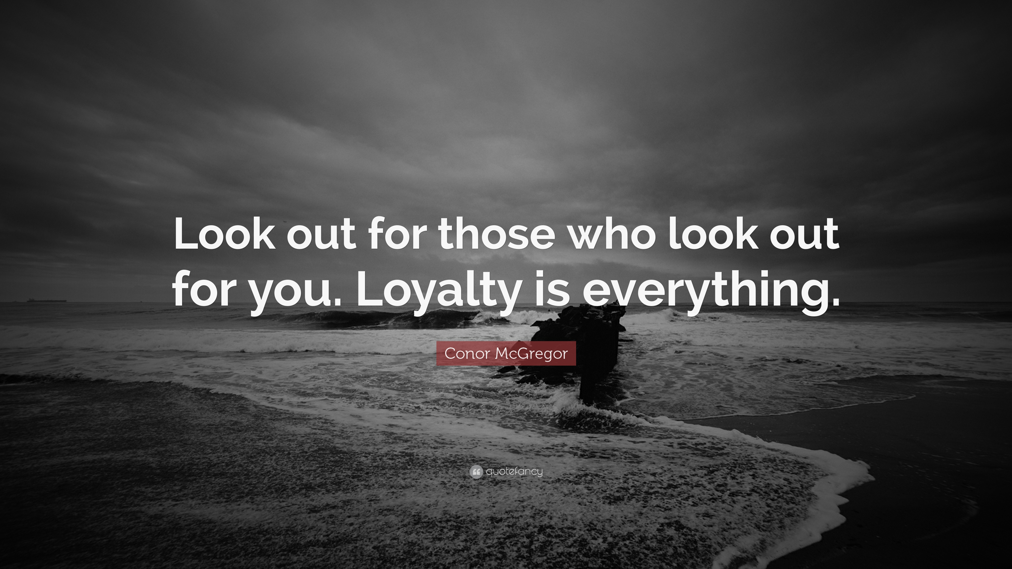 Loyalty Quotes: U201cLook Out For Those Who Look Out For You. Loyalty Is