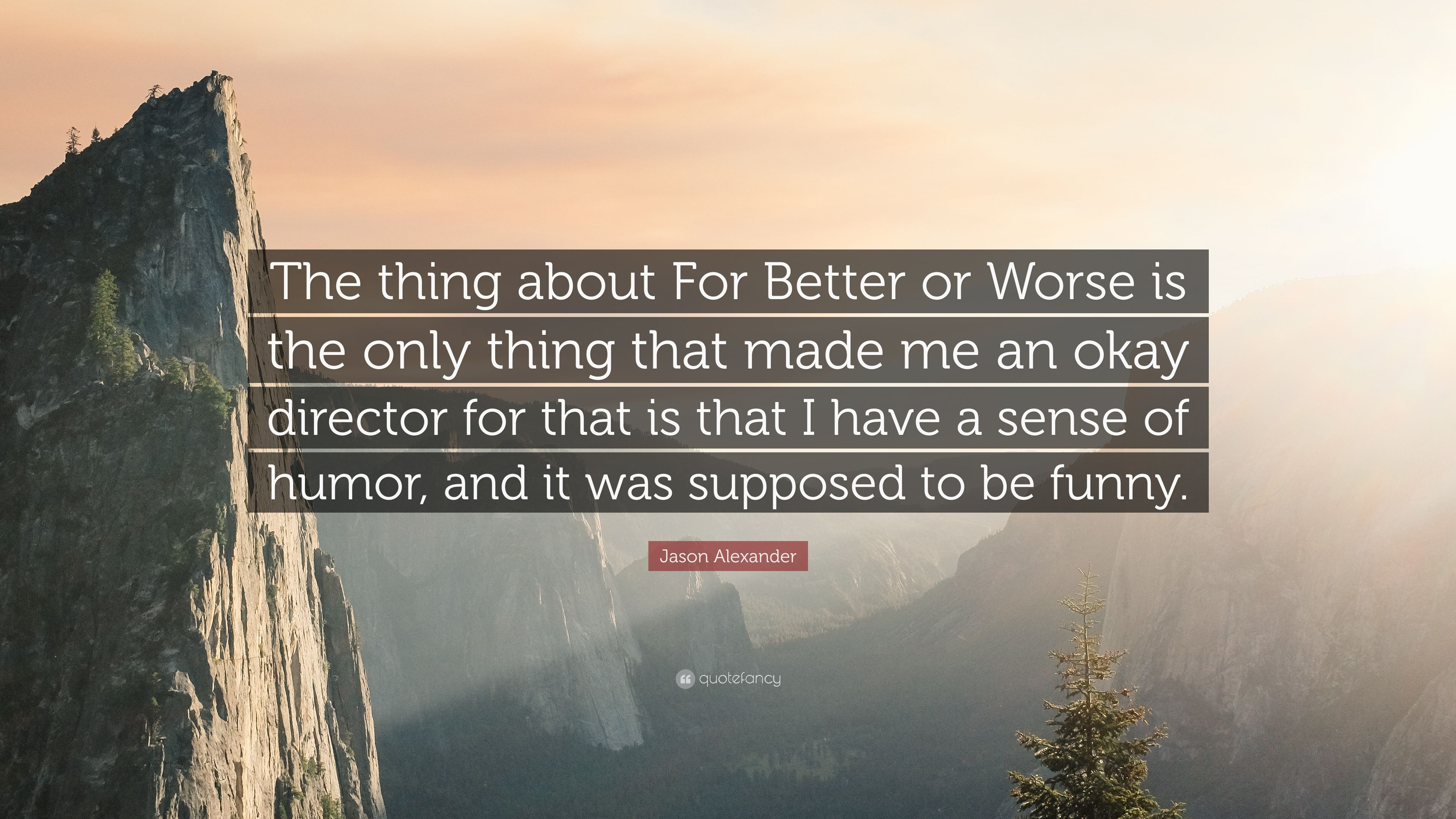 Jason Alexander Quote The Thing About For Better Or Worse Is The