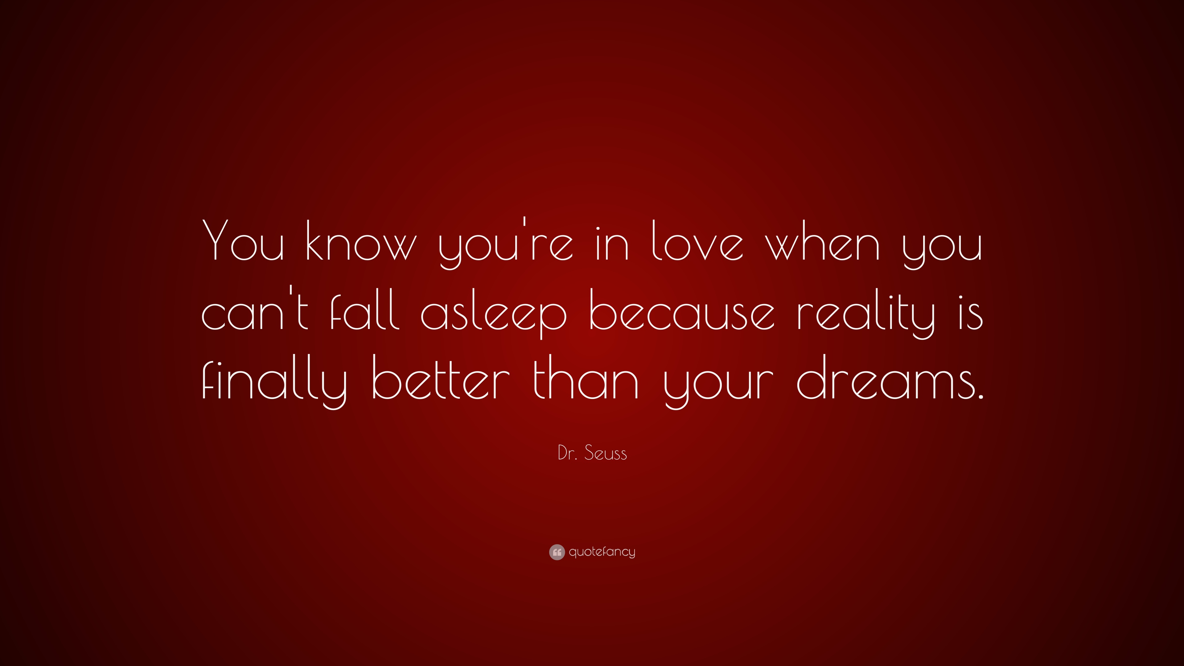 Dr Seuss Quote You Know You Re In Love When You Can T Fall Asleep