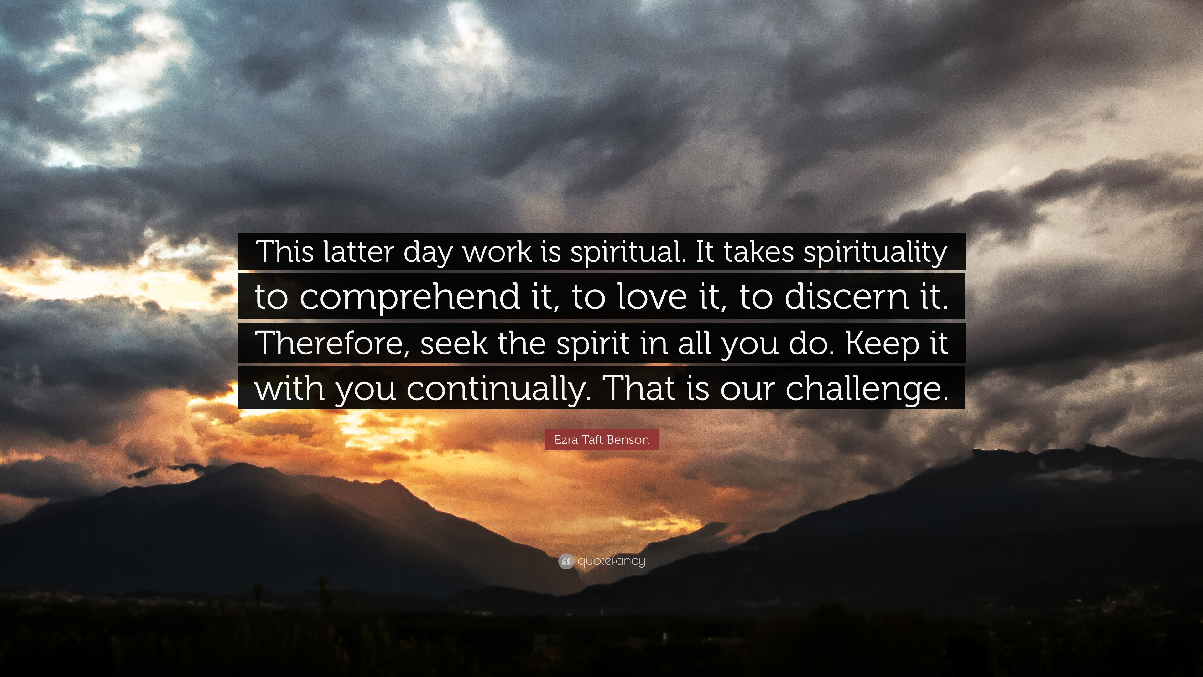 "Spiritual Quote Of The Day Ezra Taft Benson Quote ""This Latter Day Work Is Spiritualit"