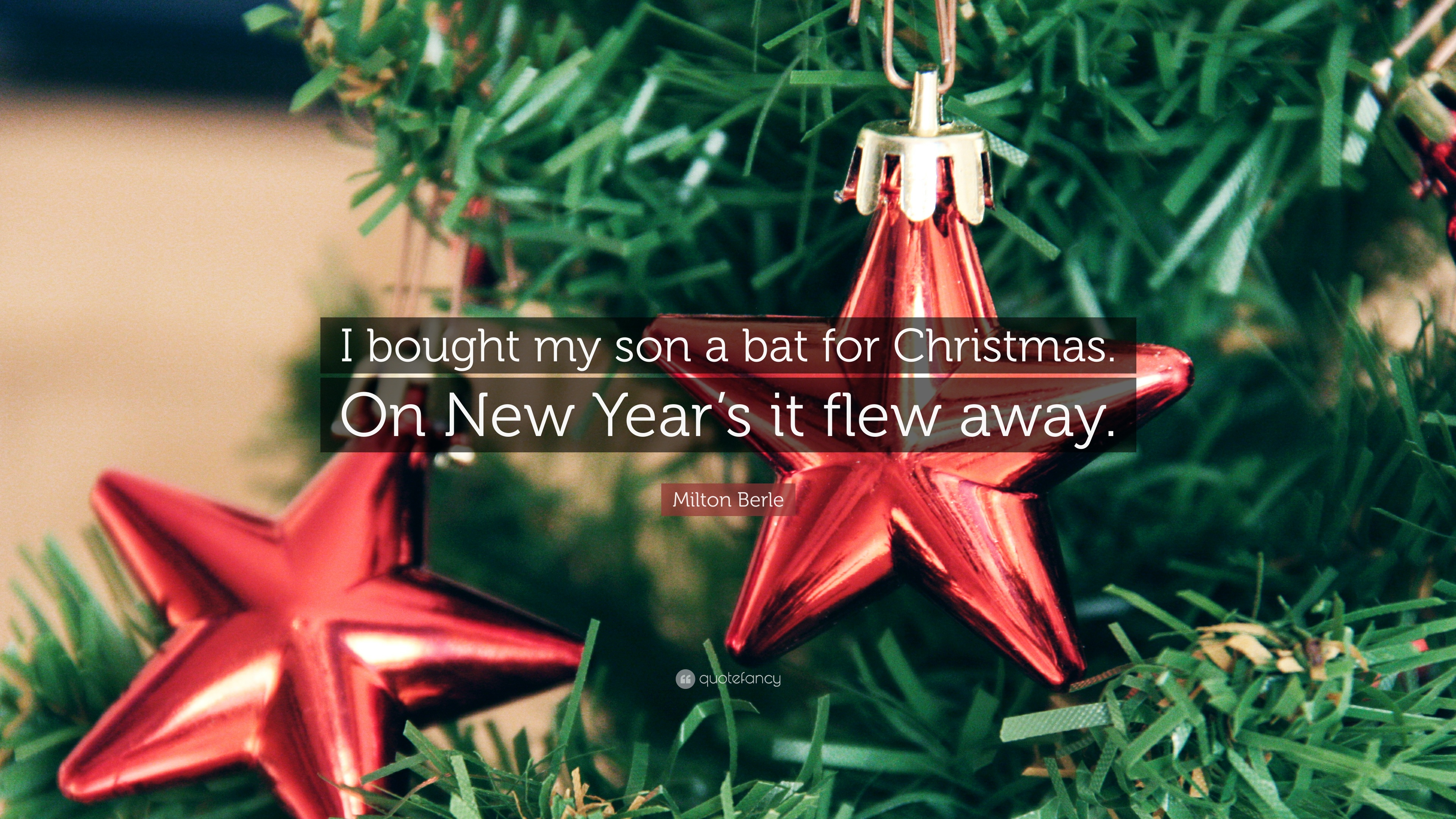 """Milton Berle Quote: """"I bought my son a bat for Christmas ..."""