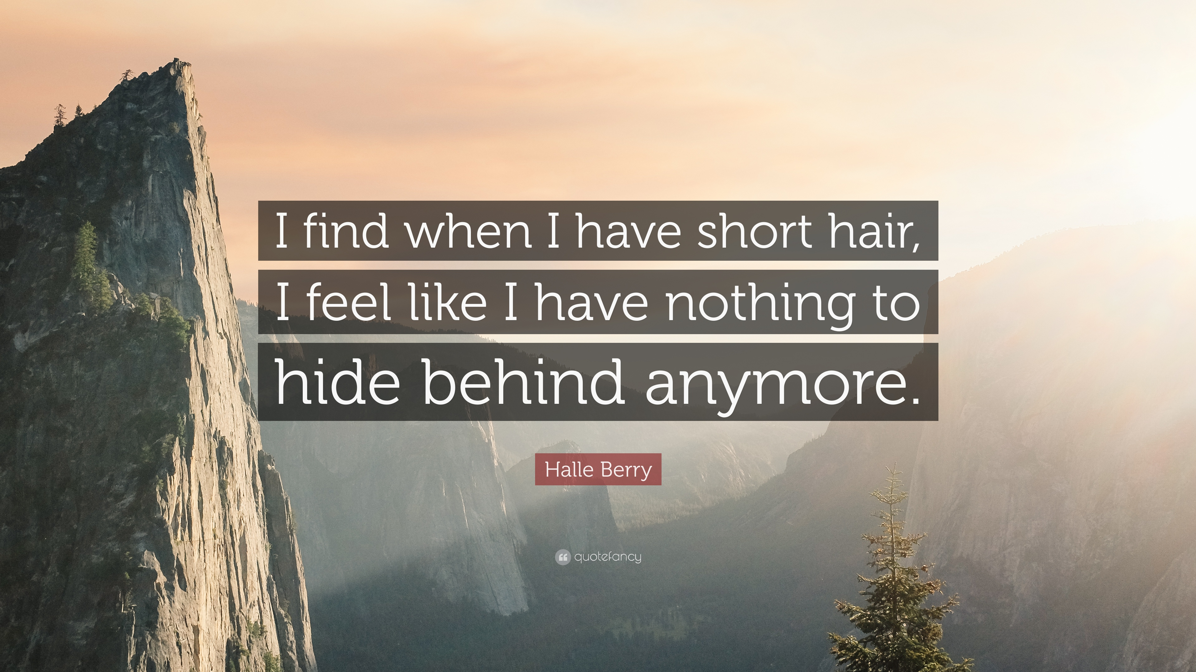 """Nothing To Hide Quotes: Halle Berry Quote: """"I Find When I Have Short Hair, I Feel"""