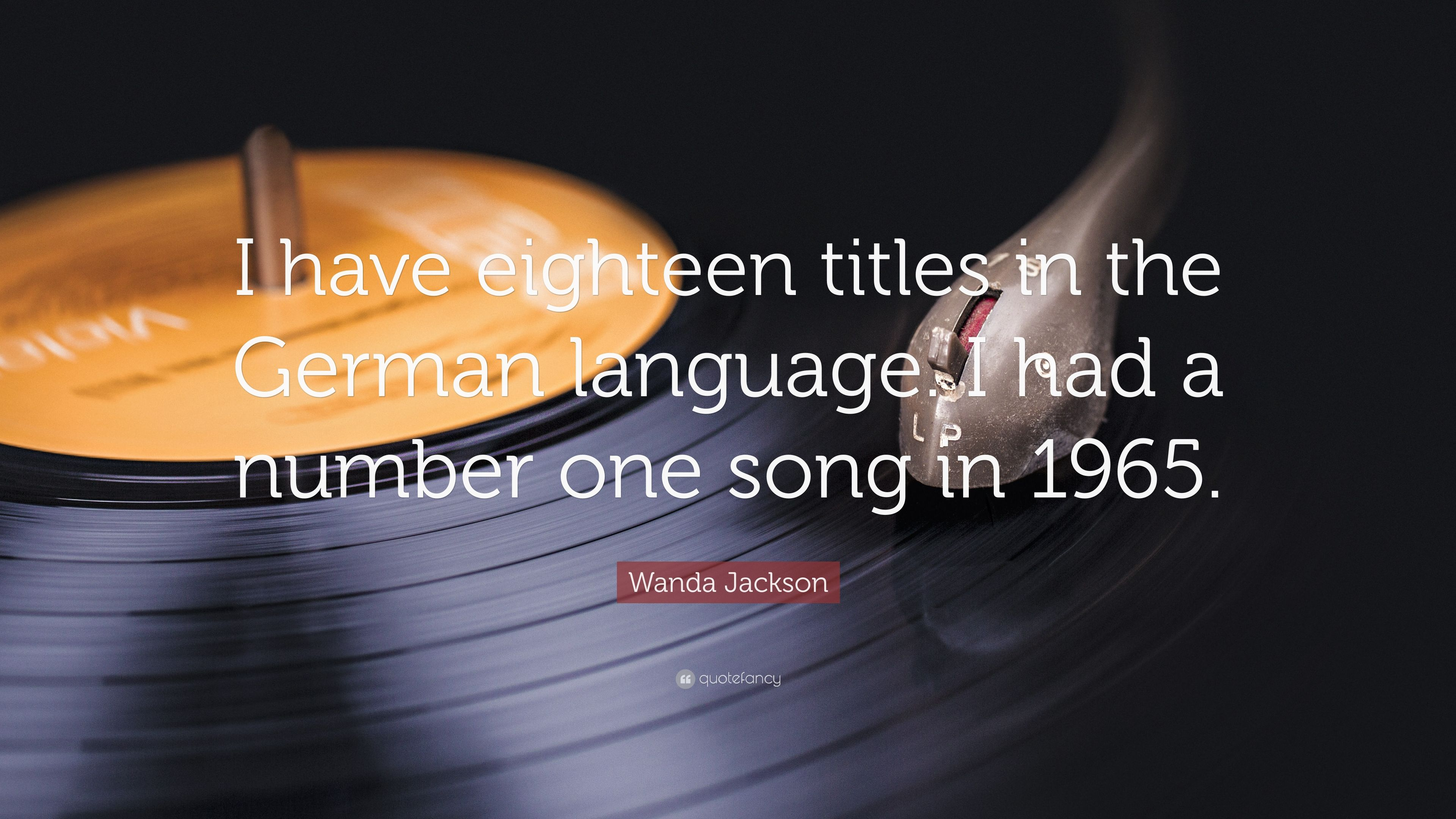 "Wanda Jackson Quote: ""I have eighteen titles in the German"