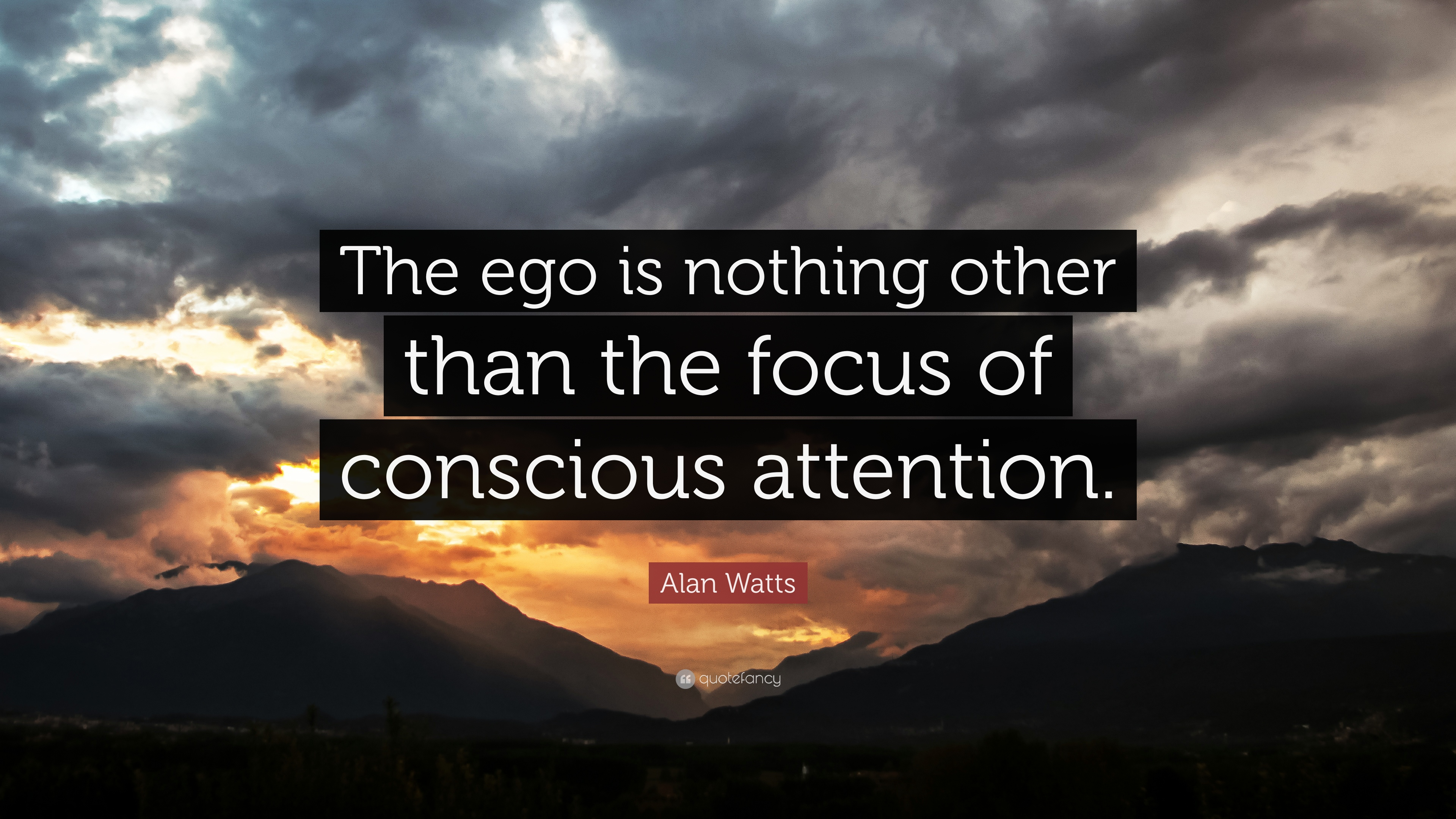 "Conscious Quotes Alan Watts Quote ""The Ego Is Nothing Other Than The Focus Of"