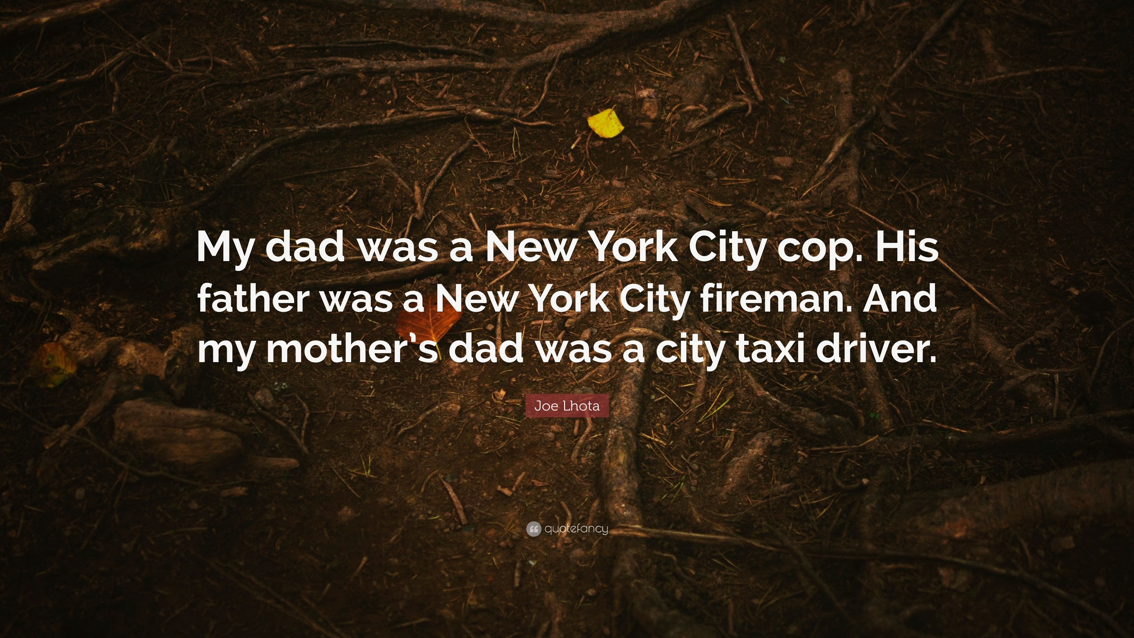 """Joe Lhota Quote: """"My dad was a New York City cop. His father ..."""