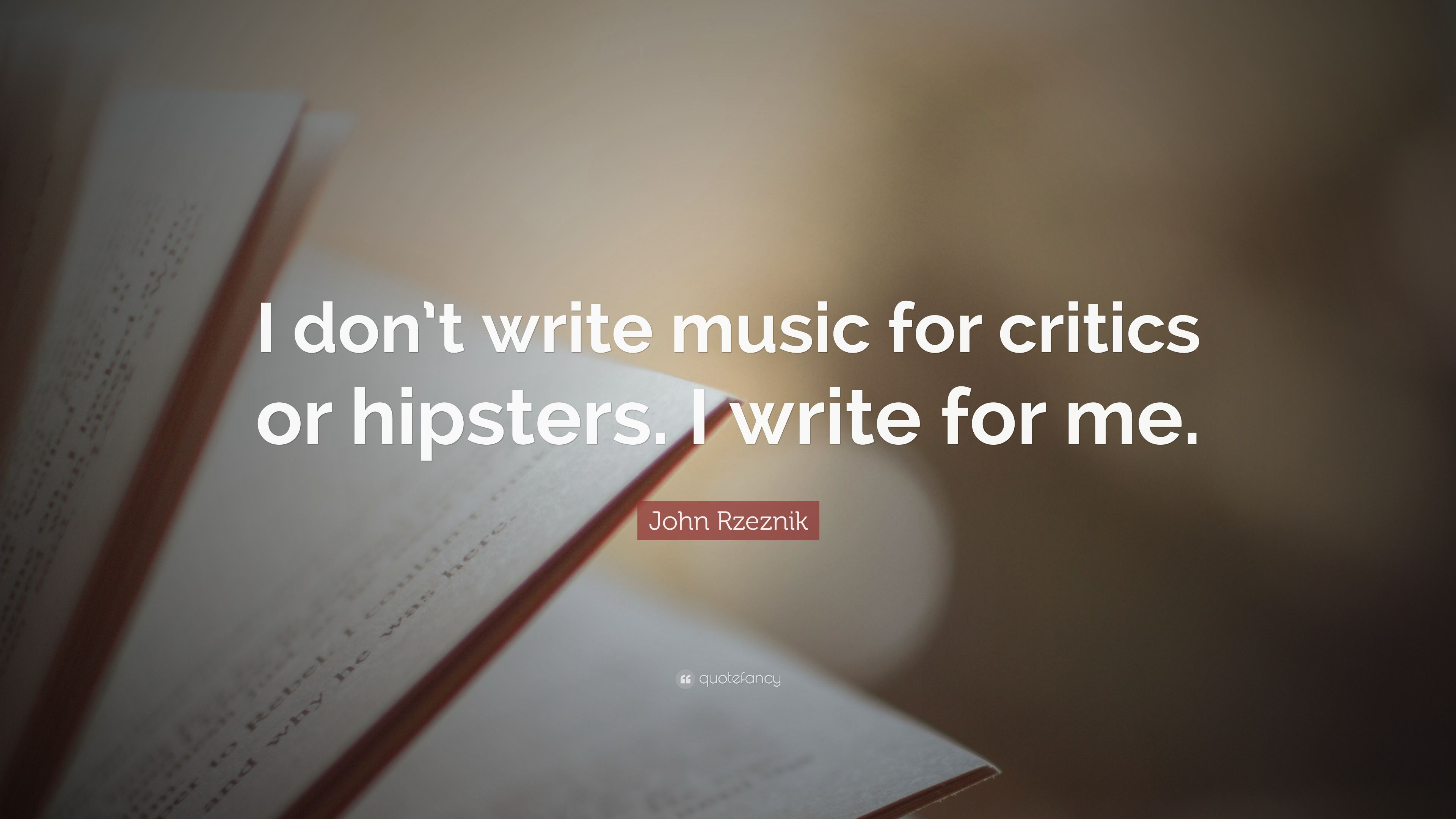 Popular Wallpaper Music Hipster - 5879363-John-Rzeznik-Quote-I-don-t-write-music-for-critics-or-hipsters-I  Collection_33923.jpg