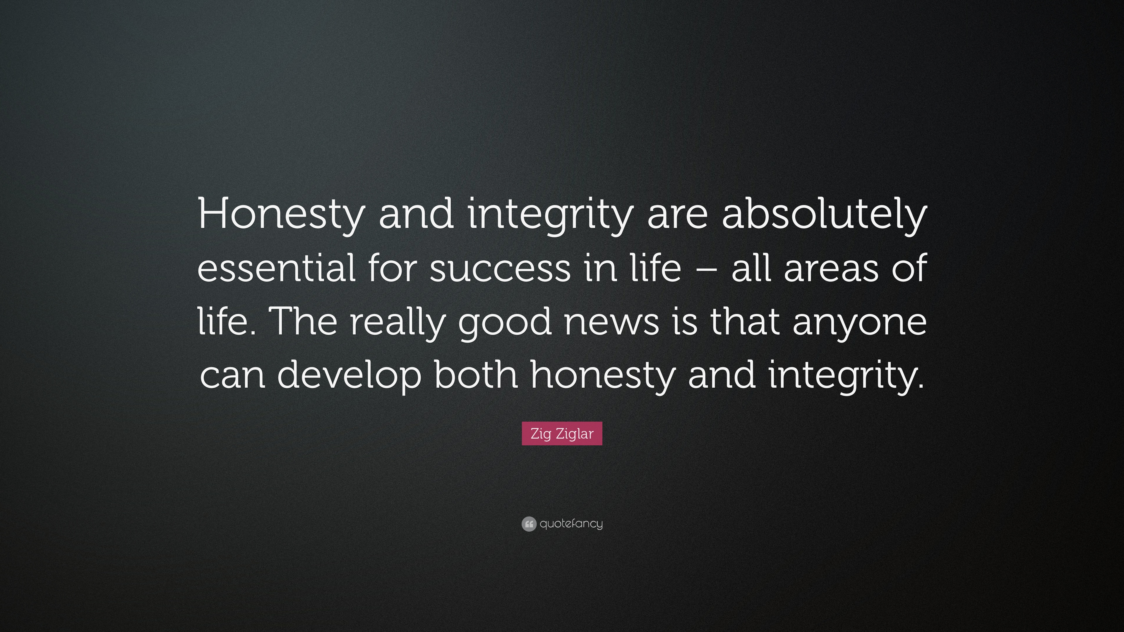 """Really Good Quotes About Life Zig Ziglar Quote """"Honesty And Integrity Are Absolutely Essential"""