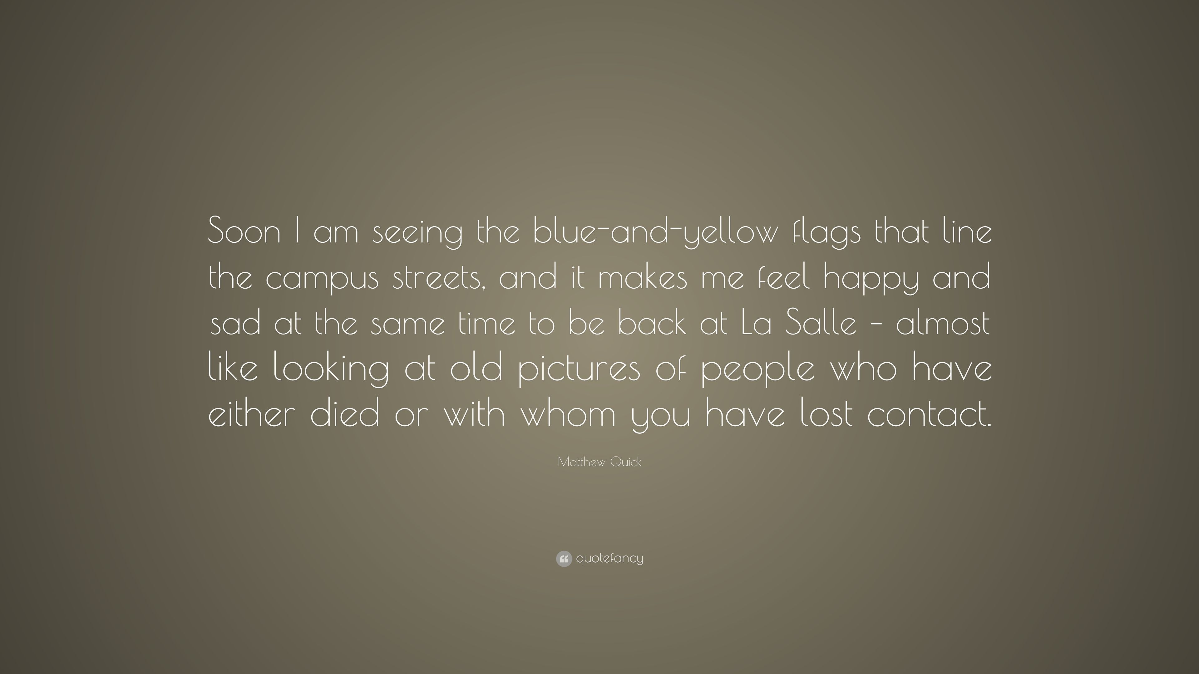 """Matthew Quick Quote: """"Soon I am seeing the blue-and-yellow"""