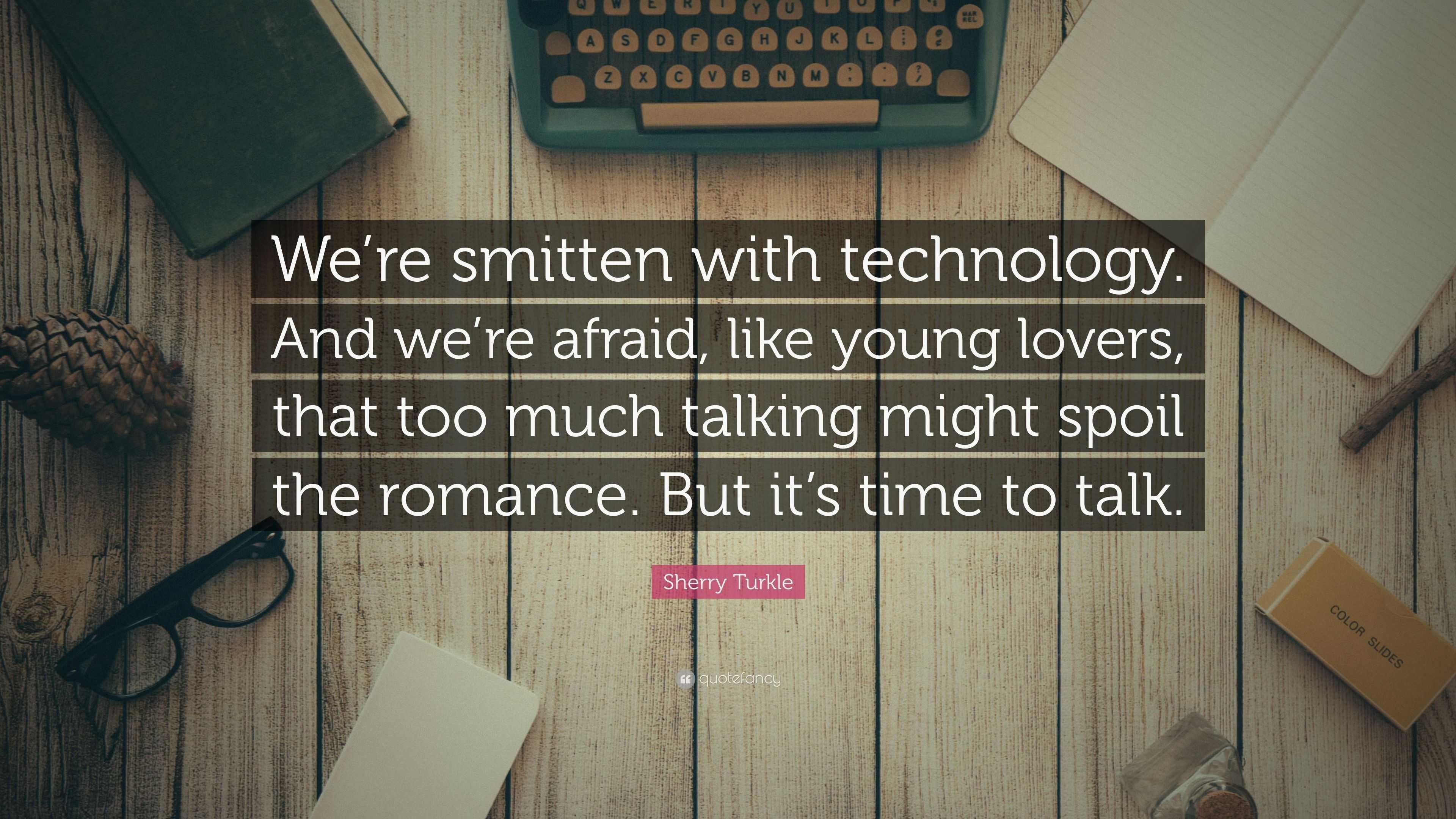 Sherry Turkle Quote u201cWeu0027re smitten with technology
