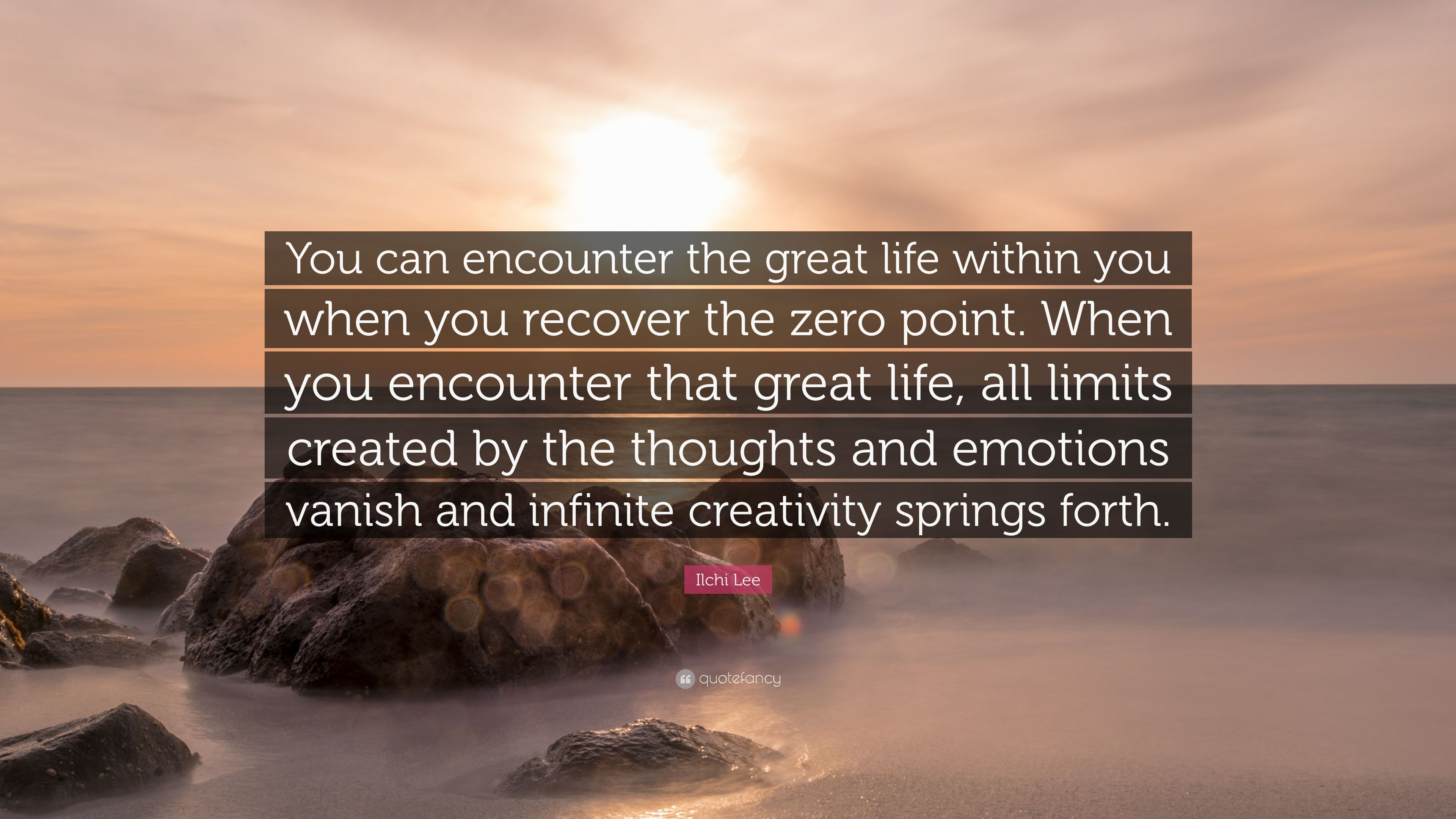 """Ilchi Lee Quote: """"You can encounter the great life within"""