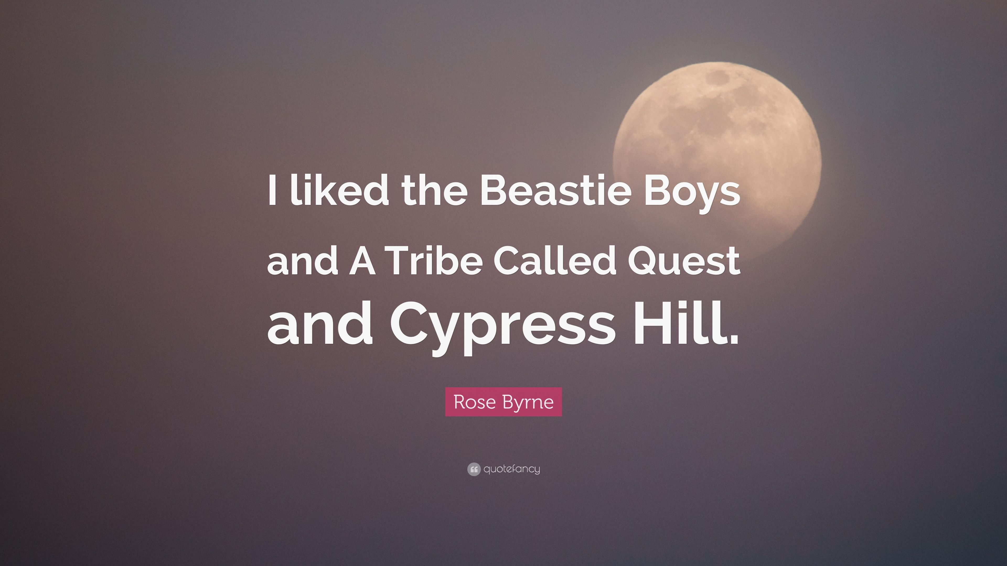 Rose Byrne Quote I Liked The Beastie Boys And A Tribe Called