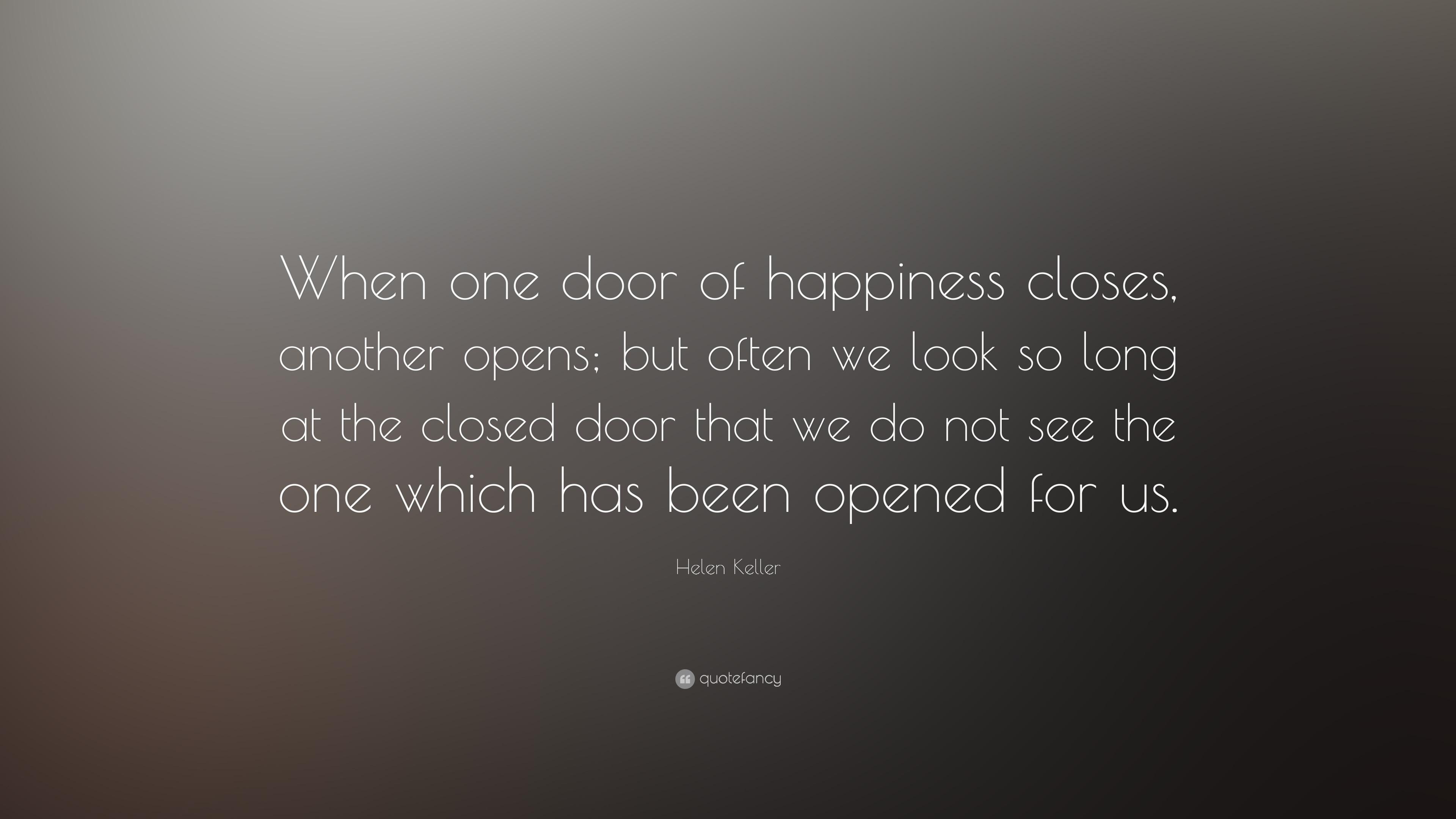 Helen Keller Quote When One Door Of Happiness Closes Another