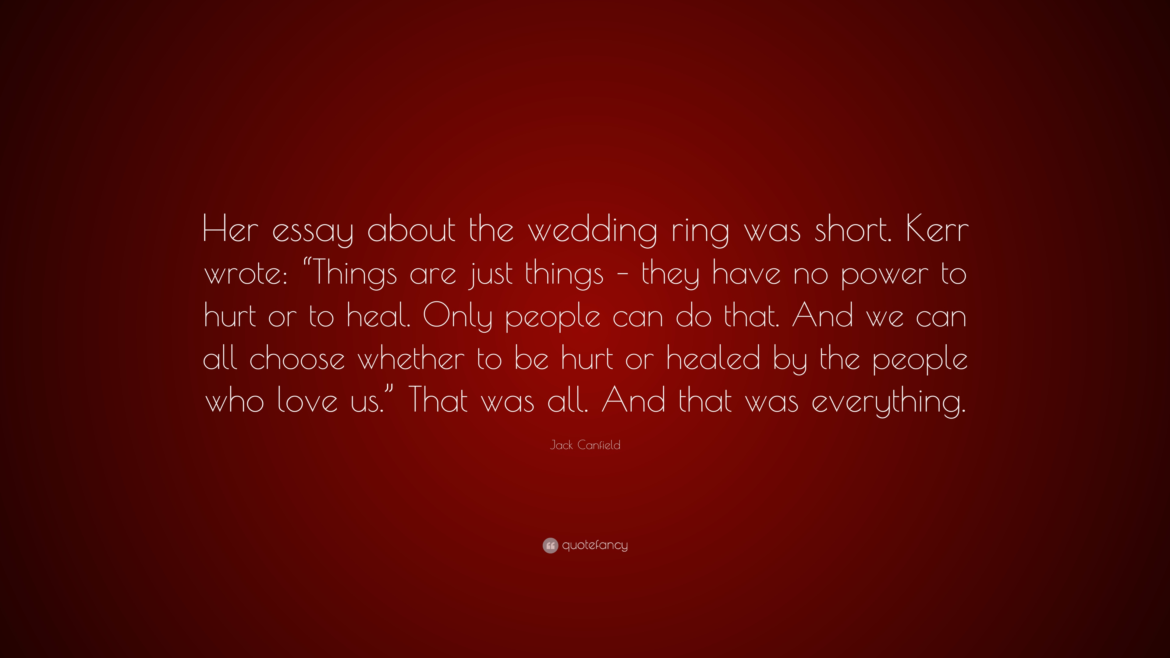 Jack Canfield Quote Her essay about the wedding ring was short