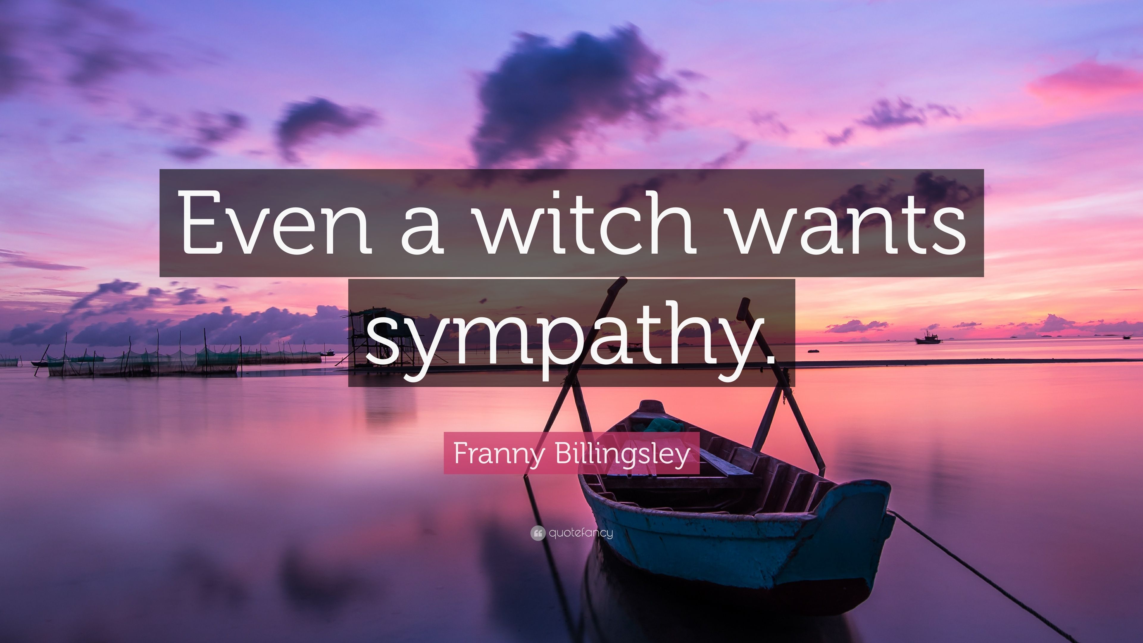 Franny billingsley quote even a witch wants sympathy 7 franny billingsley quote even a witch wants sympathy thecheapjerseys Gallery