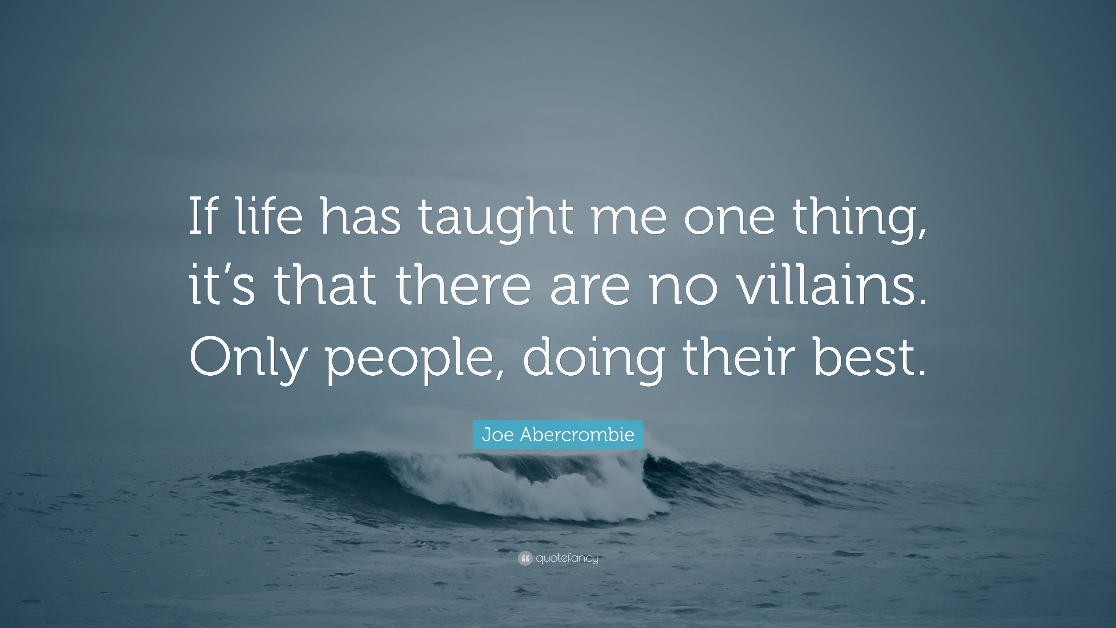 What Life Has Taught Me Quotes Joe Abercrombie Quote U201cIf Life Has Taught Me  One