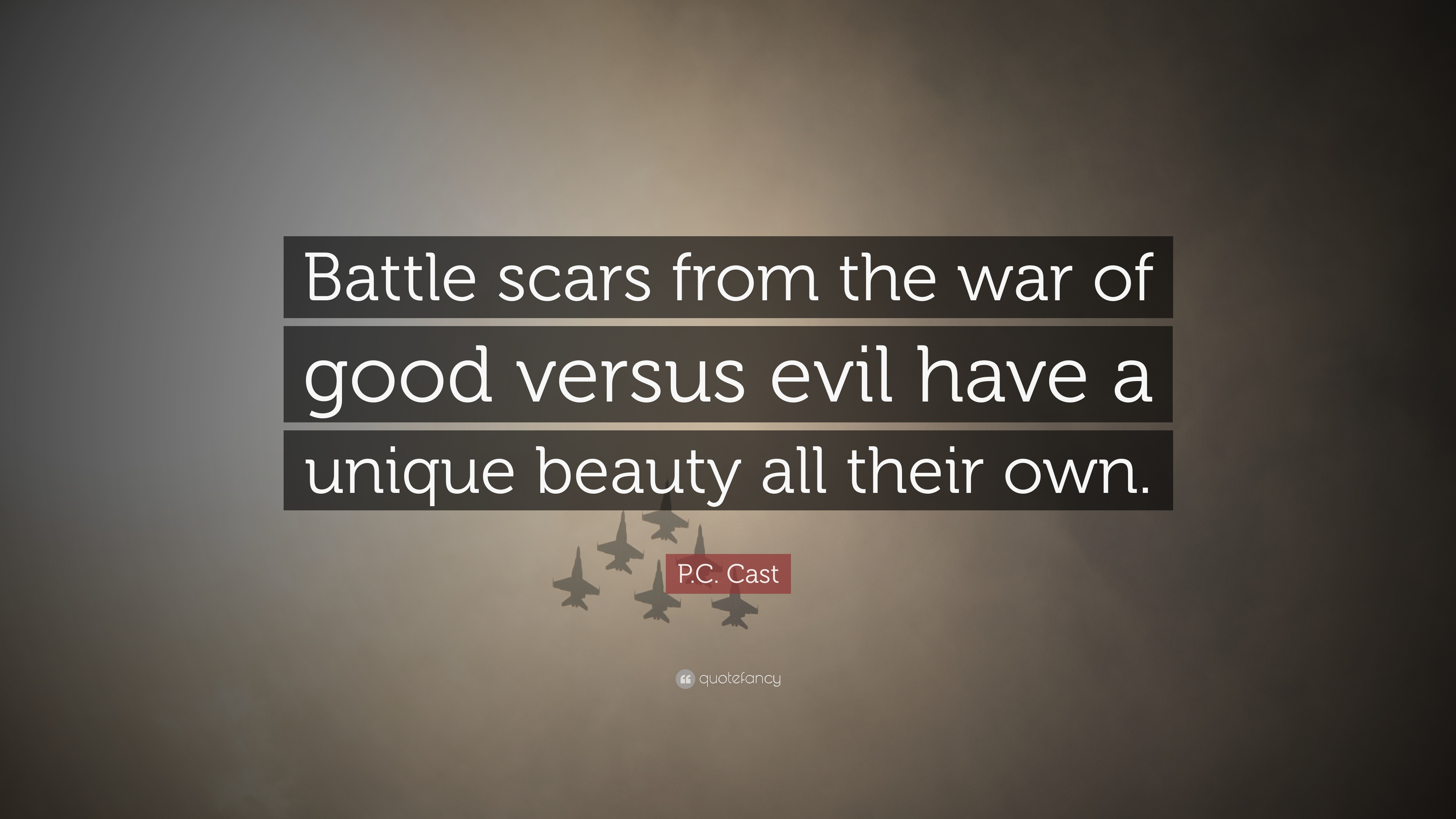 "P.C. Cast Quote: ""Battle scars from the war of good versus evil"