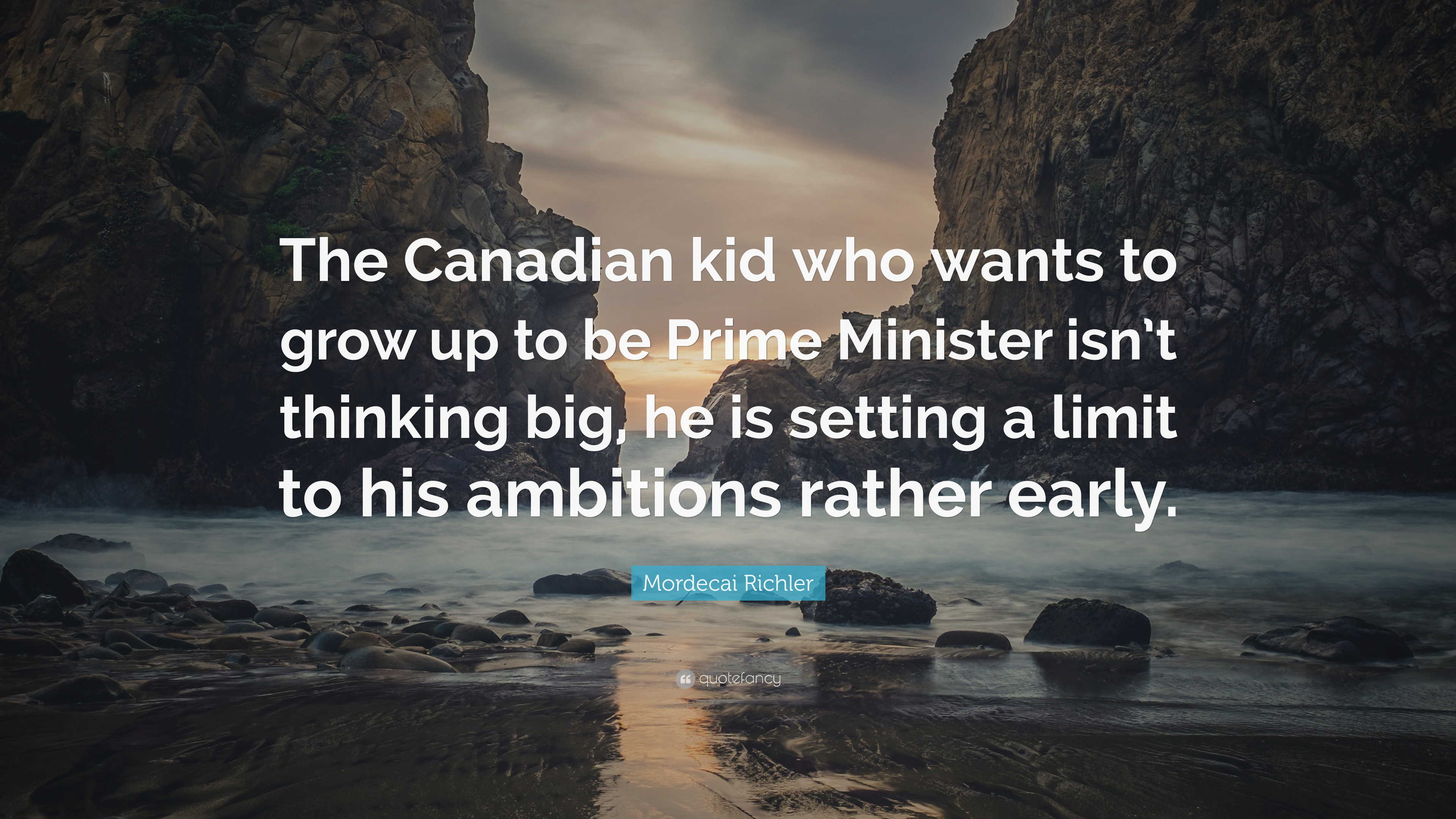 Mordecai Richler Quote The Canadian Kid Who Wants To Grow Up To Be