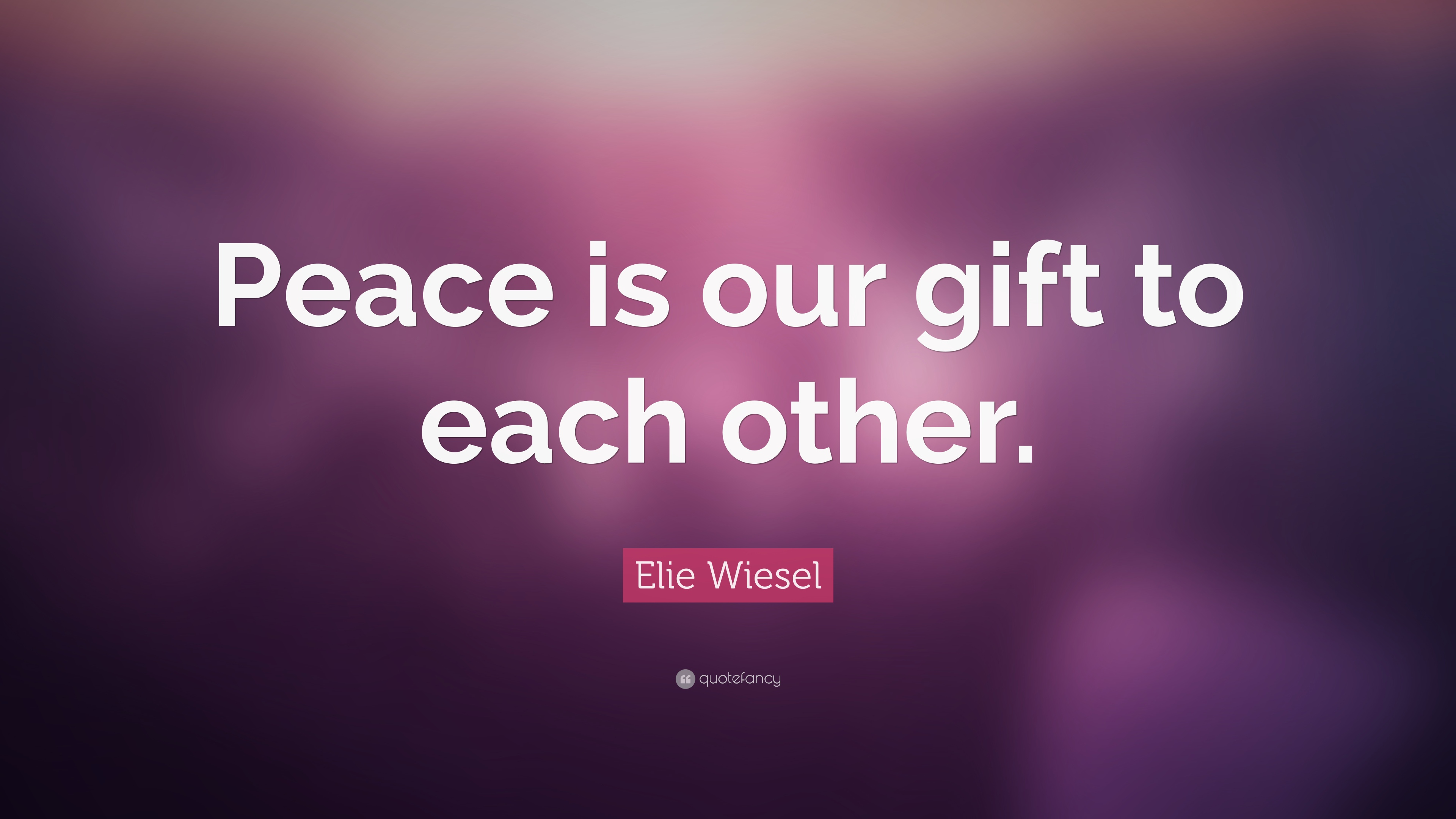 Quotes About Peace Elie Wiesel Quotes 58 Wallpapers  Quotefancy