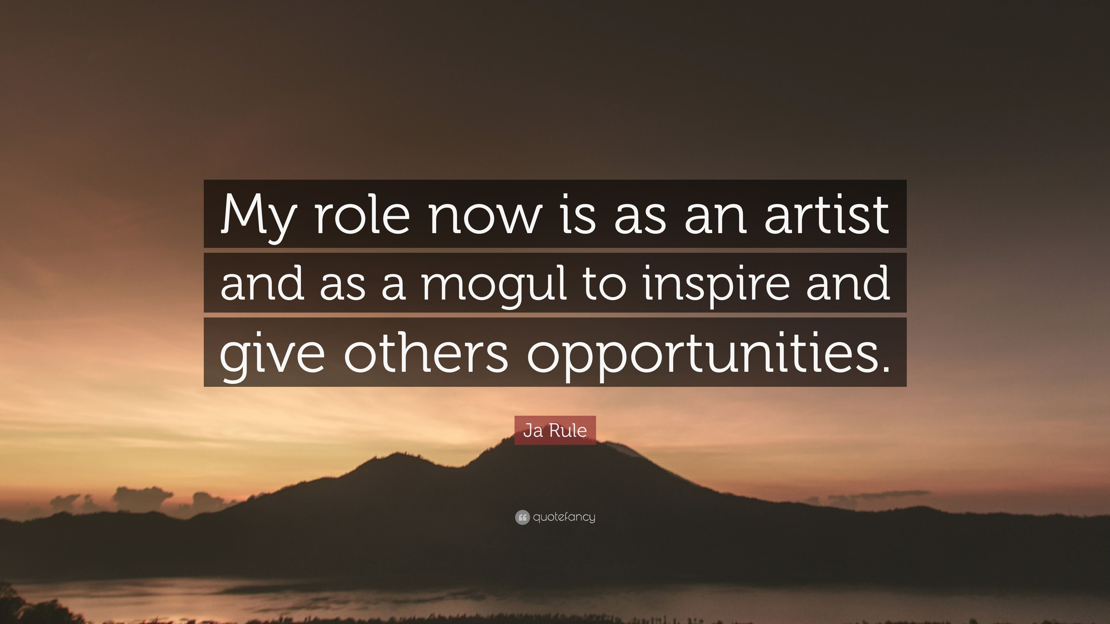 """Ja Rule Love Quotes Pretty ja rule quote: """"my role now is as an artist and as a mogul to"""