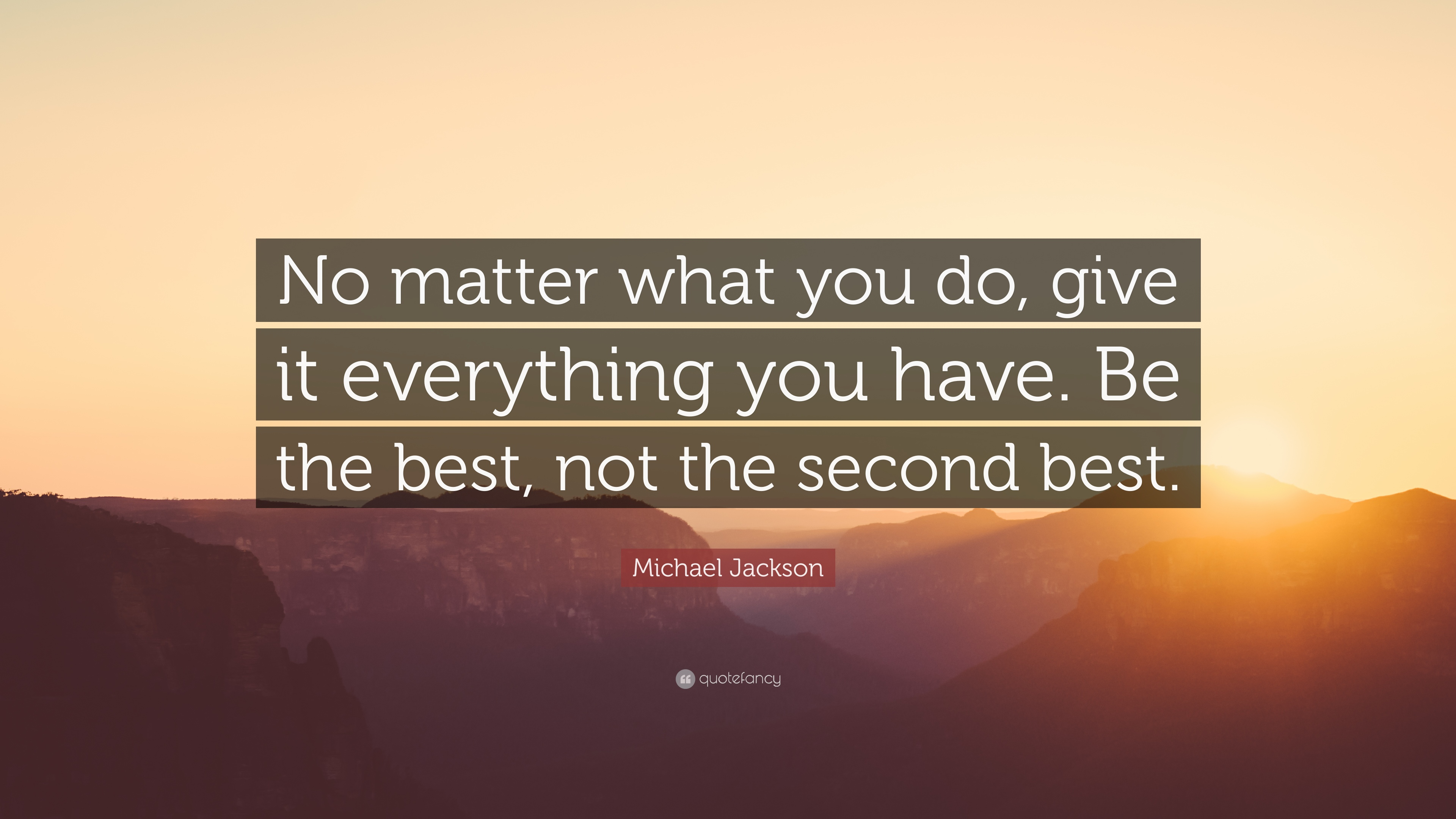 "Michael Jackson Quote: ""No Matter What You Do, Give It"