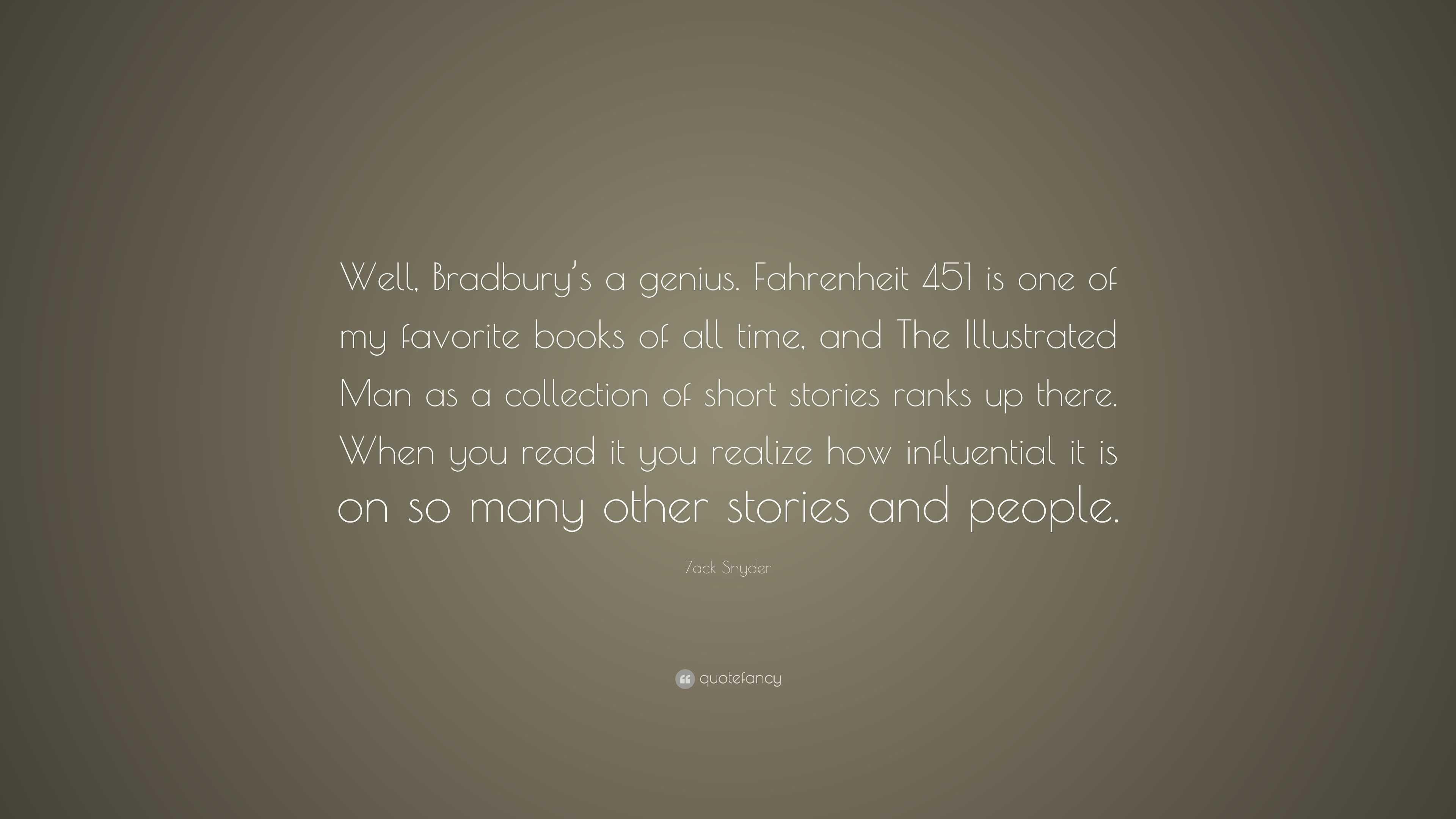 "Quotes From Fahrenheit 451 Zack Snyder Quote ""Well Bradbury's A Geniusfahrenheit 451 Is"