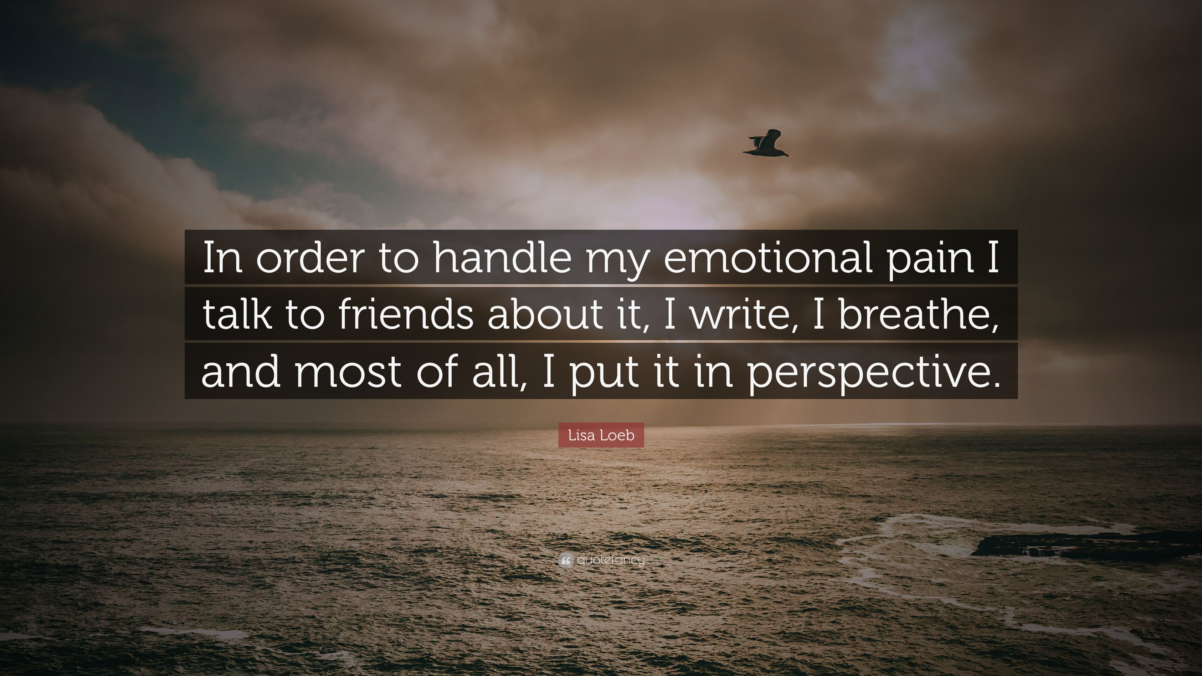 Image of: Emotional Typewriter Lisa Loeb Quote in Order To Handle My Emotional Pain Talk To Friends Friendship Never Ends Wordpresscom Lisa Loeb Quote in Order To Handle My Emotional Pain Talk To